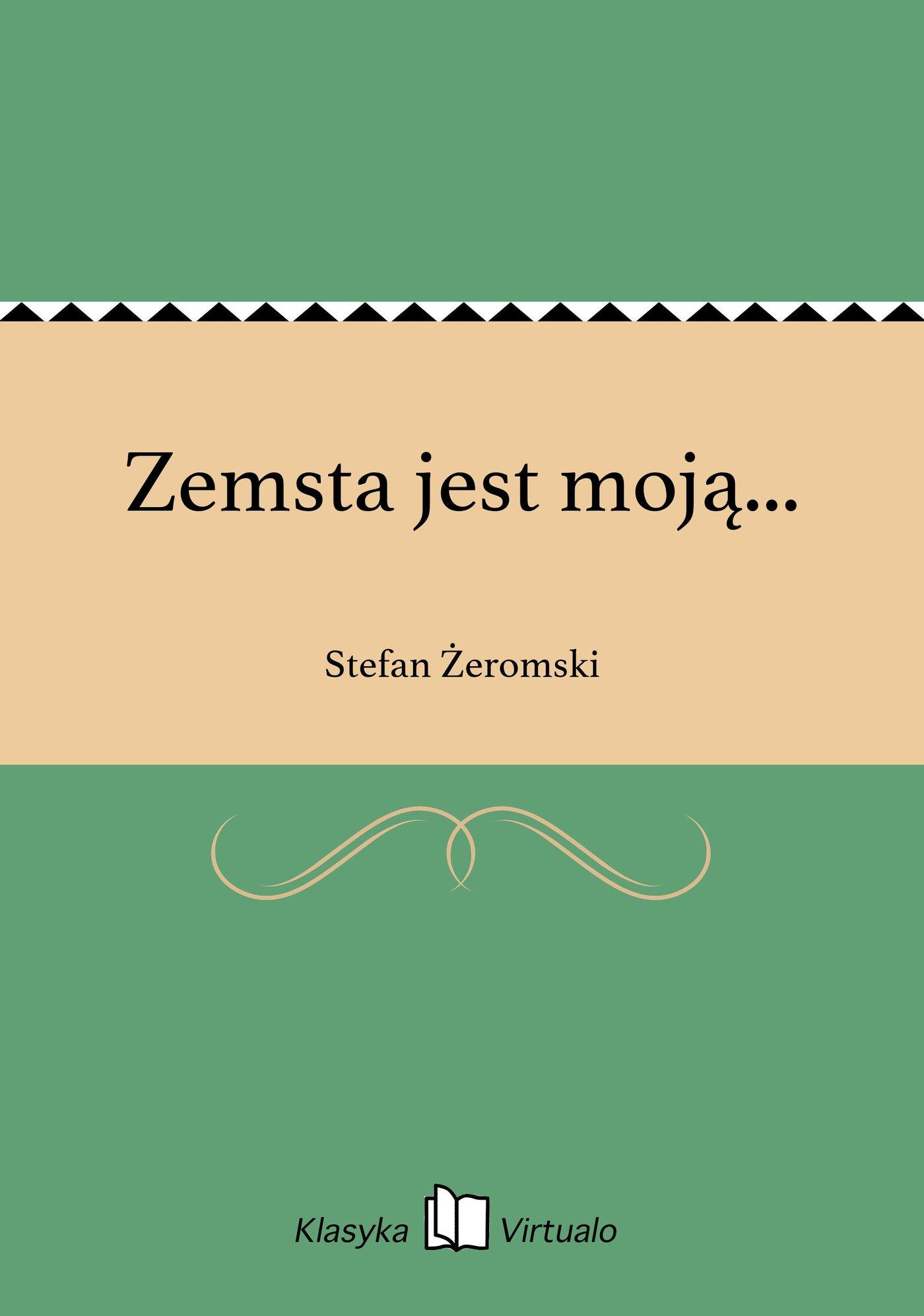 Zemsta jest moją... - Ebook (Książka EPUB) do pobrania w formacie EPUB
