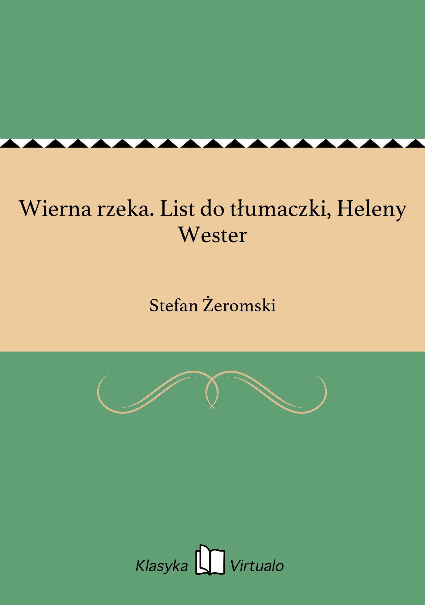 Wierna rzeka. List do tłumaczki, Heleny Wester - Ebook (Książka EPUB) do pobrania w formacie EPUB