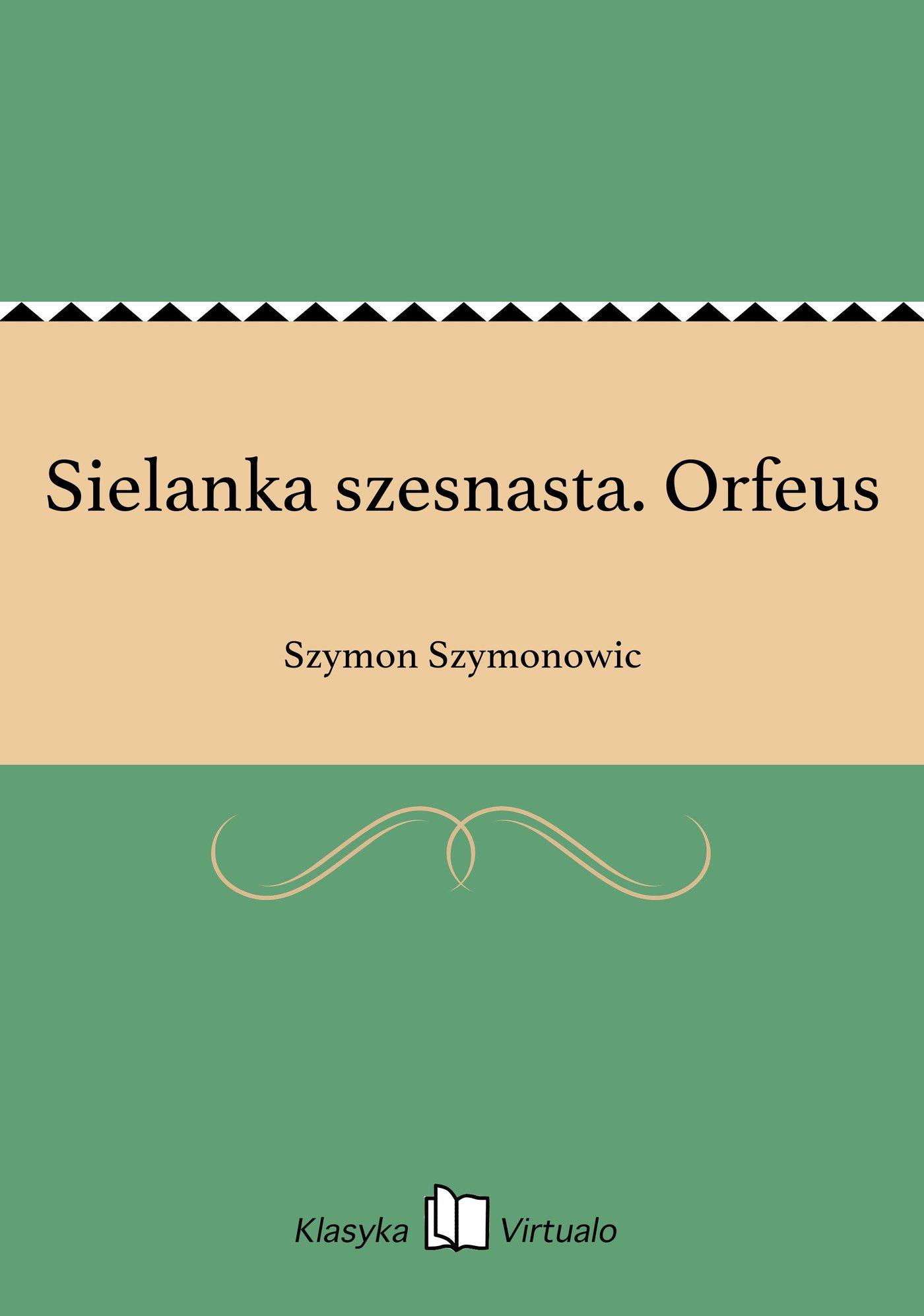 Sielanka szesnasta. Orfeus - Ebook (Książka EPUB) do pobrania w formacie EPUB
