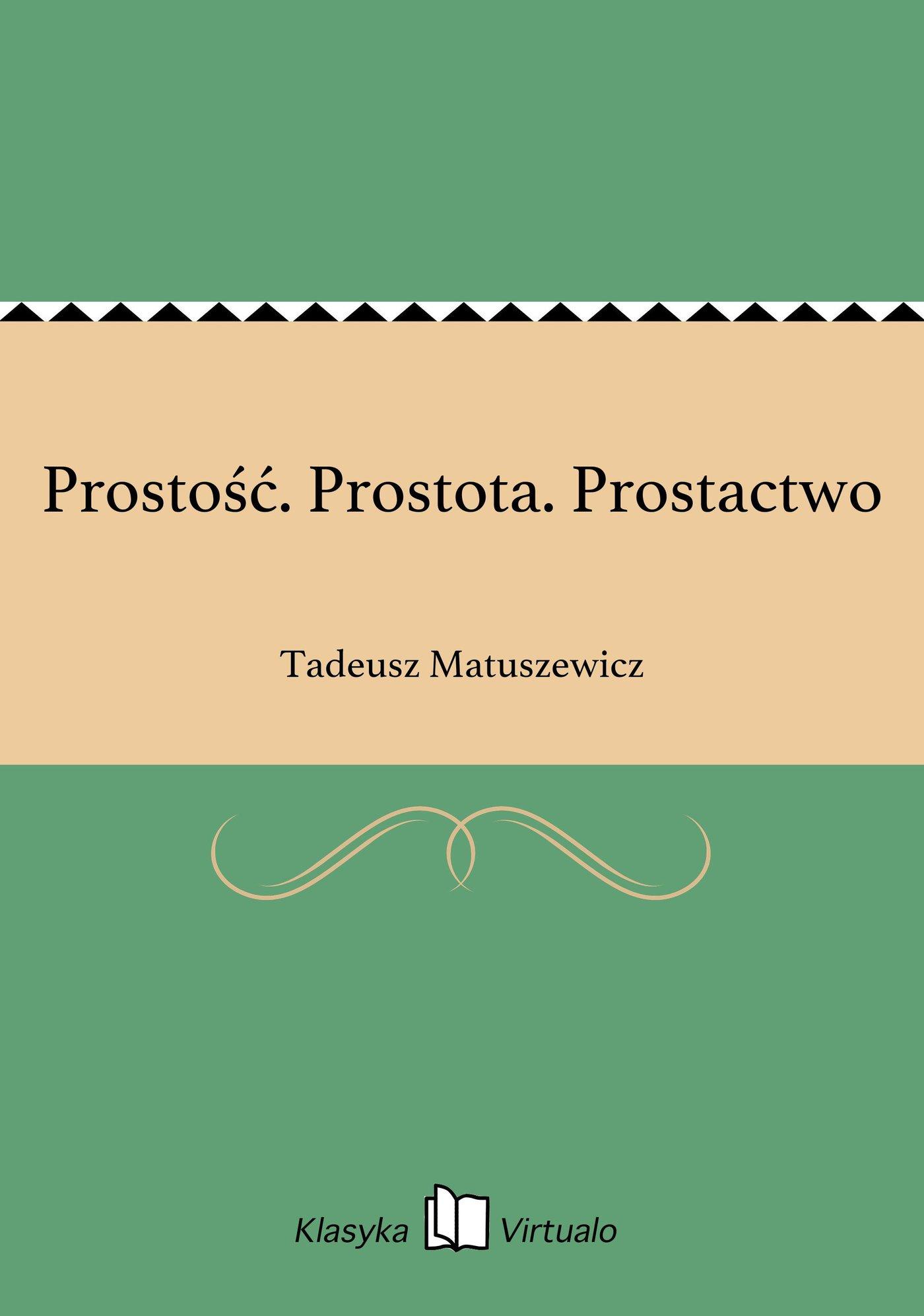 Prostość. Prostota. Prostactwo - Ebook (Książka EPUB) do pobrania w formacie EPUB