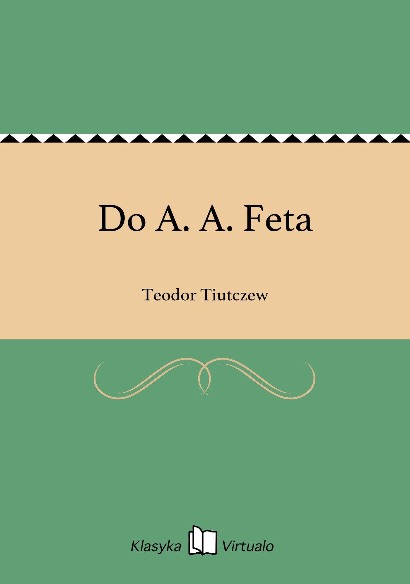 Do A. A. Feta - Ebook (Książka EPUB) do pobrania w formacie EPUB