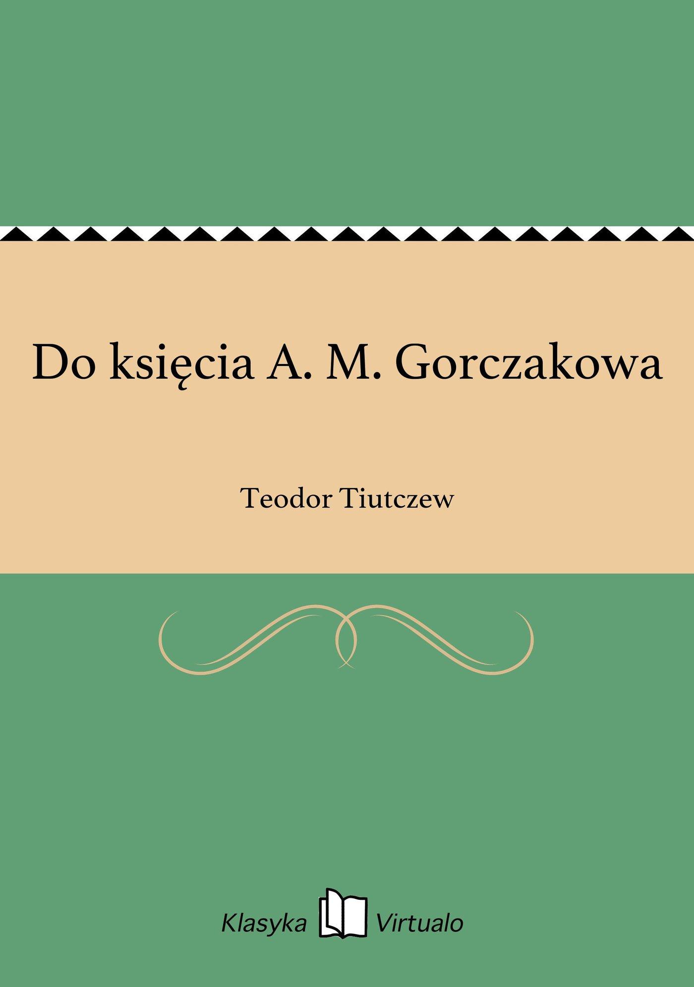 Do księcia A. M. Gorczakowa - Ebook (Książka EPUB) do pobrania w formacie EPUB