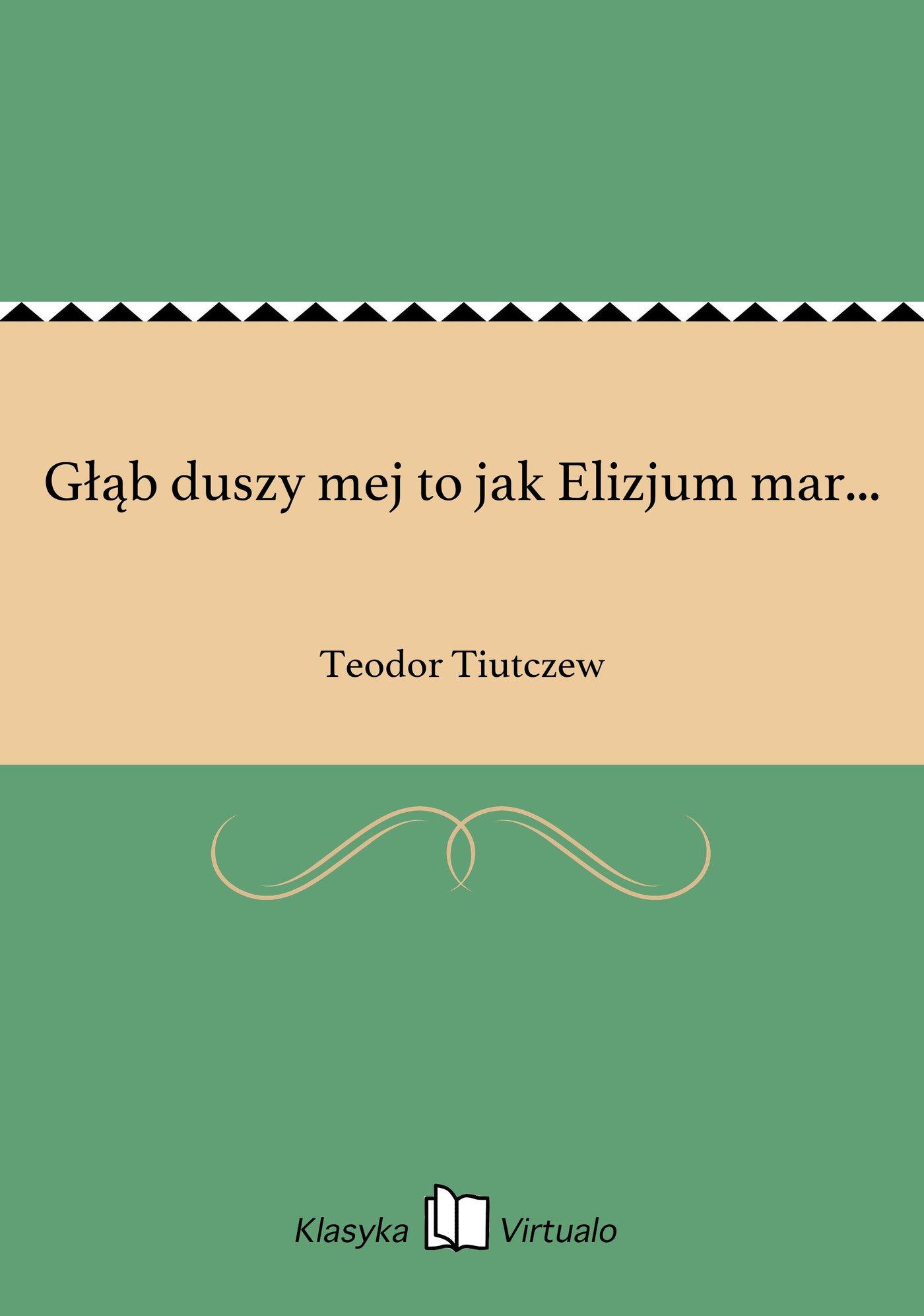 Głąb duszy mej to jak Elizjum mar... - Ebook (Książka EPUB) do pobrania w formacie EPUB