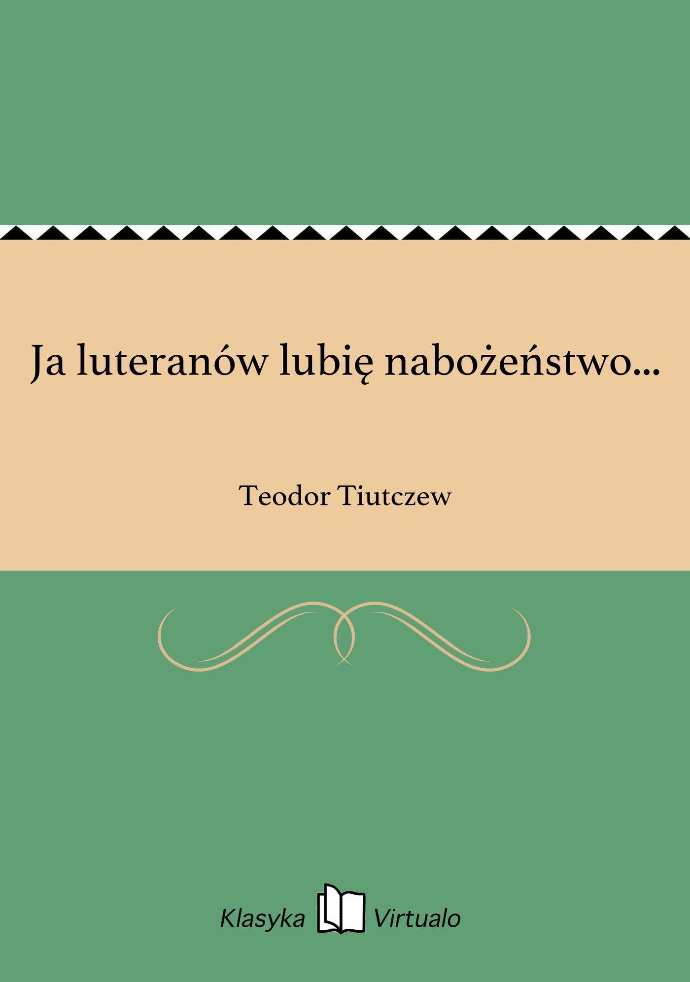 Ja luteranów lubię nabożeństwo... - Ebook (Książka EPUB) do pobrania w formacie EPUB