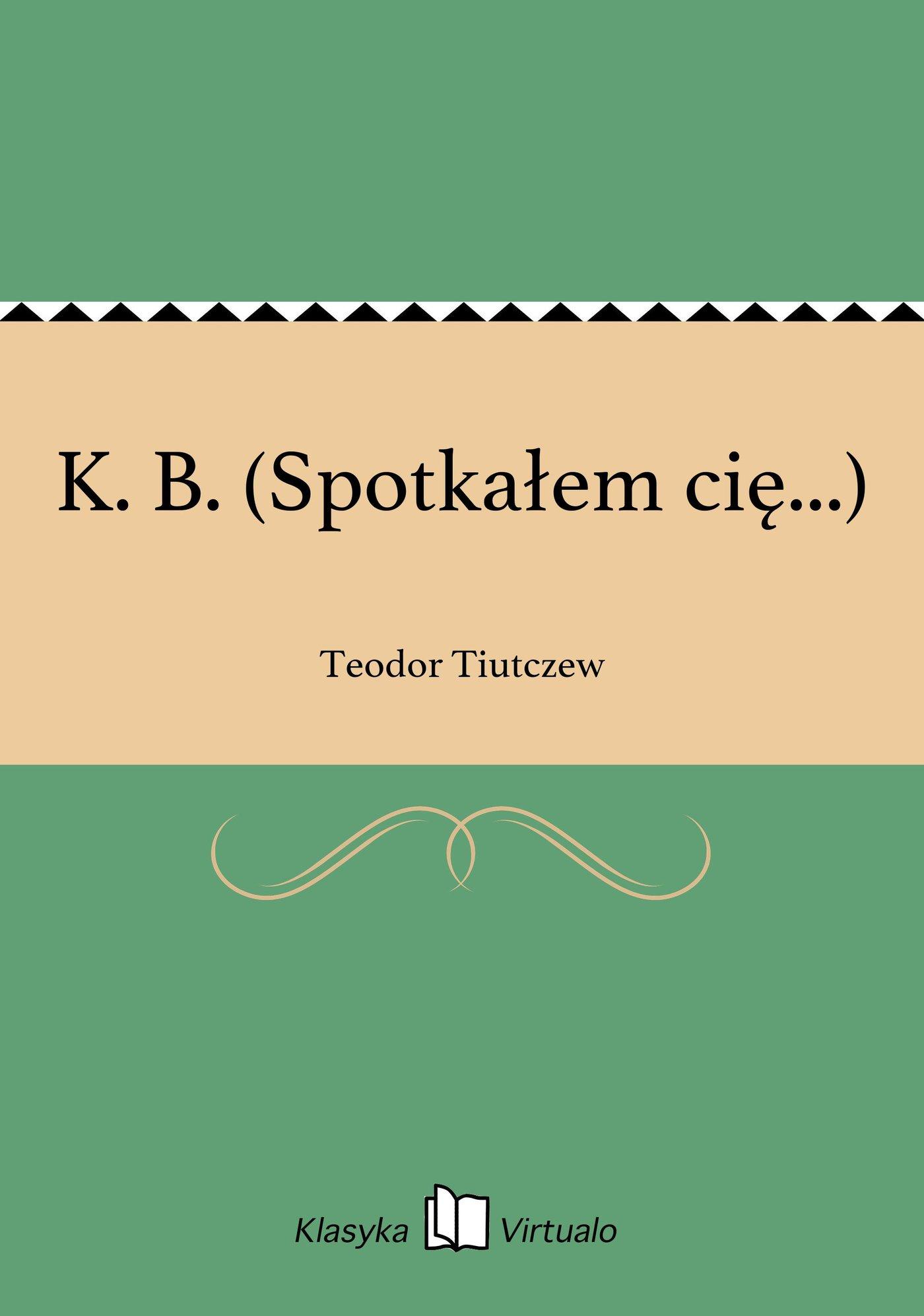 K. B. (Spotkałem cię...) - Ebook (Książka EPUB) do pobrania w formacie EPUB