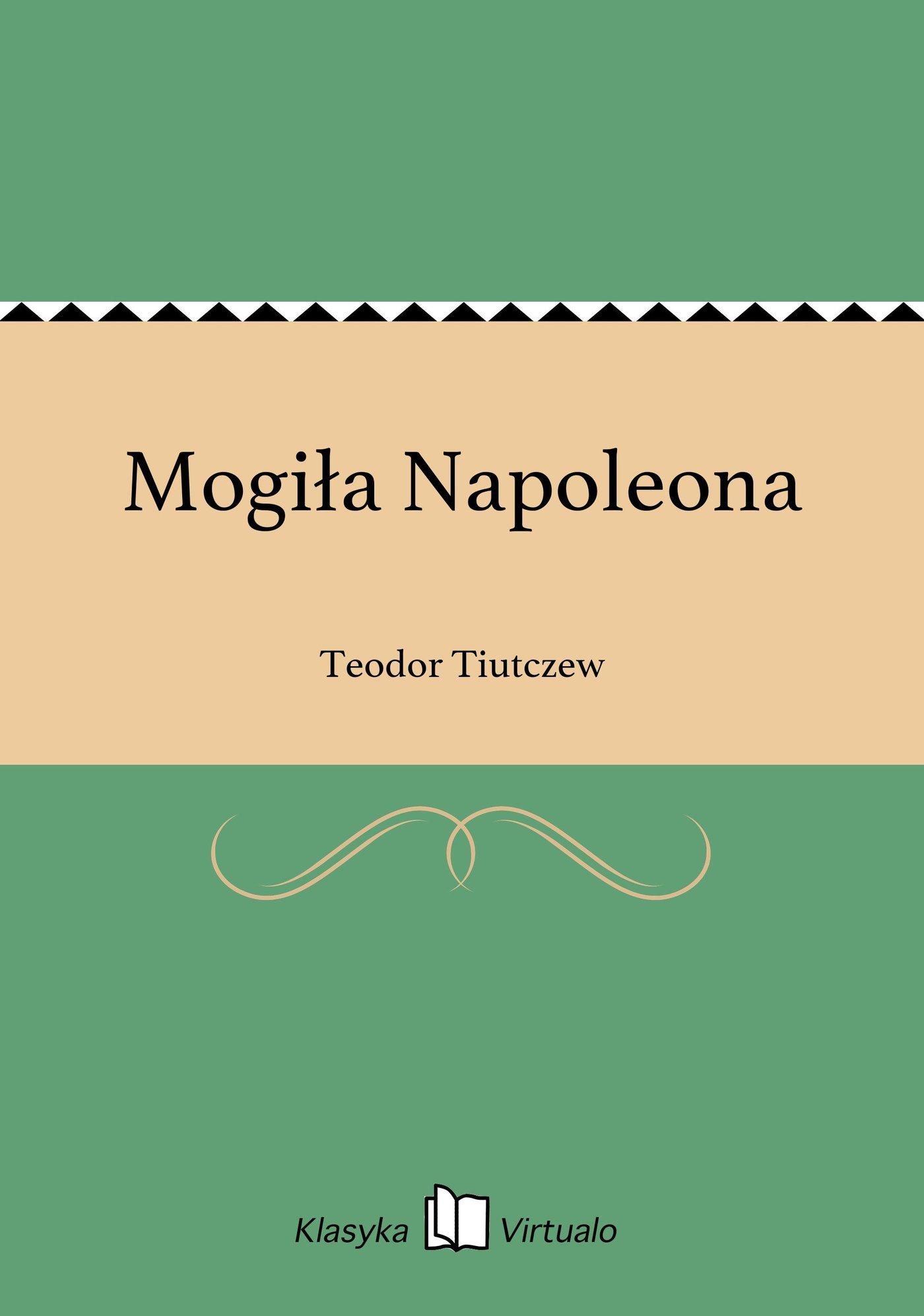 Mogiła Napoleona - Ebook (Książka EPUB) do pobrania w formacie EPUB