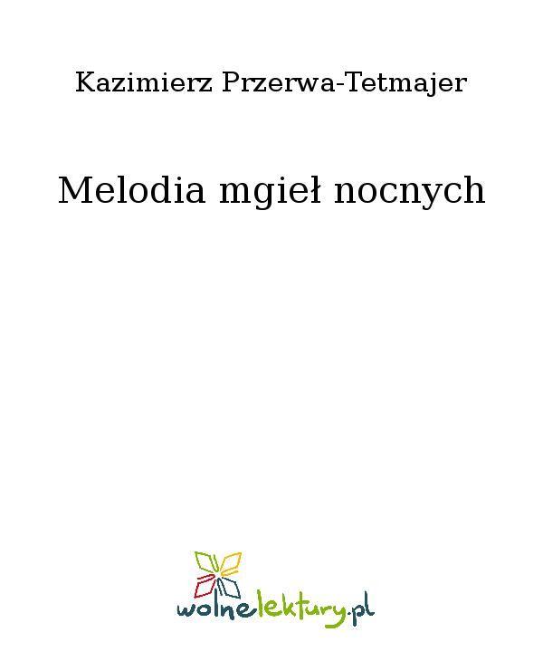 Melodia mgieł nocnych - Ebook (Książka EPUB) do pobrania w formacie EPUB