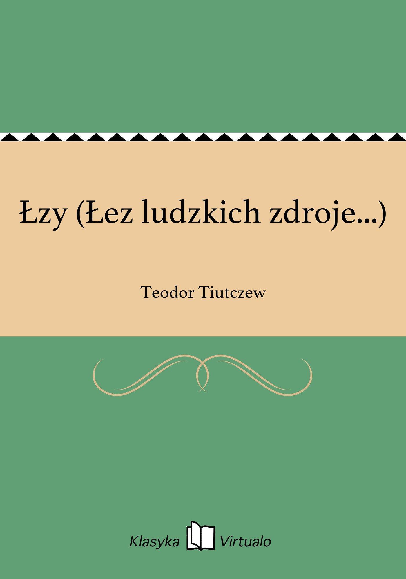 Łzy (Łez ludzkich zdroje...) - Ebook (Książka EPUB) do pobrania w formacie EPUB