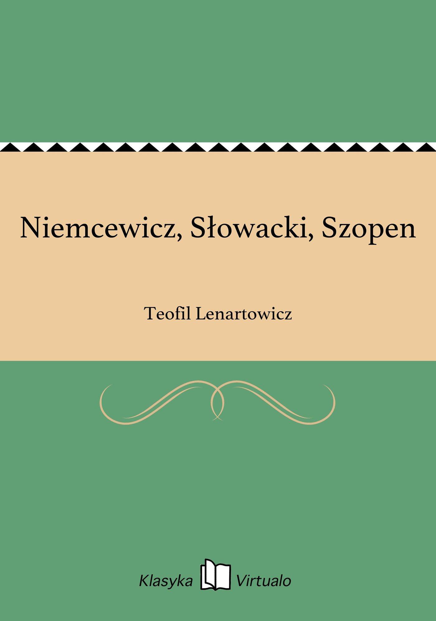 Niemcewicz, Słowacki, Szopen - Ebook (Książka EPUB) do pobrania w formacie EPUB