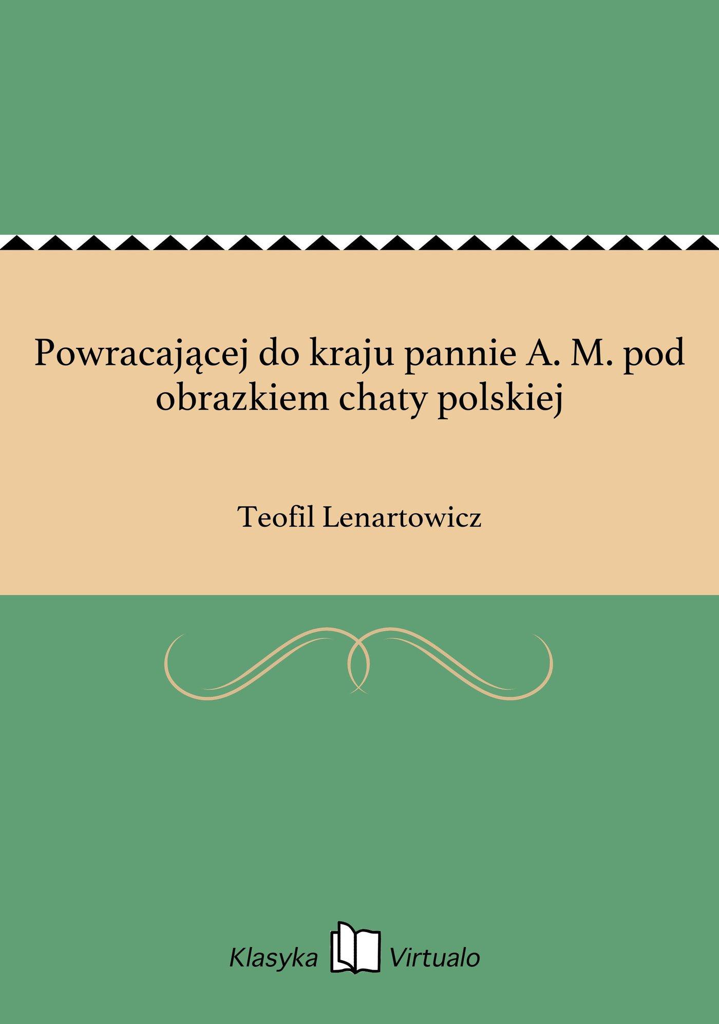 Powracającej do kraju pannie A. M. pod obrazkiem chaty polskiej - Ebook (Książka EPUB) do pobrania w formacie EPUB