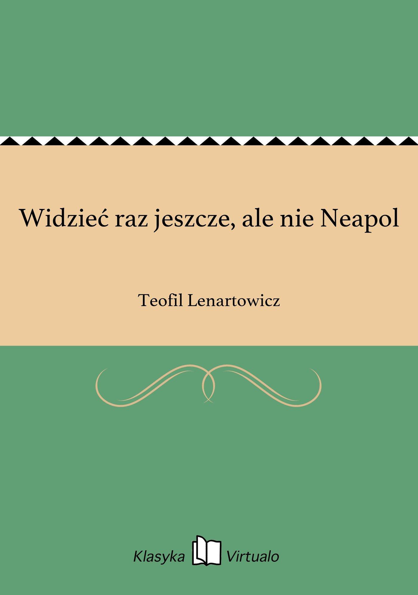 Widzieć raz jeszcze, ale nie Neapol - Ebook (Książka EPUB) do pobrania w formacie EPUB