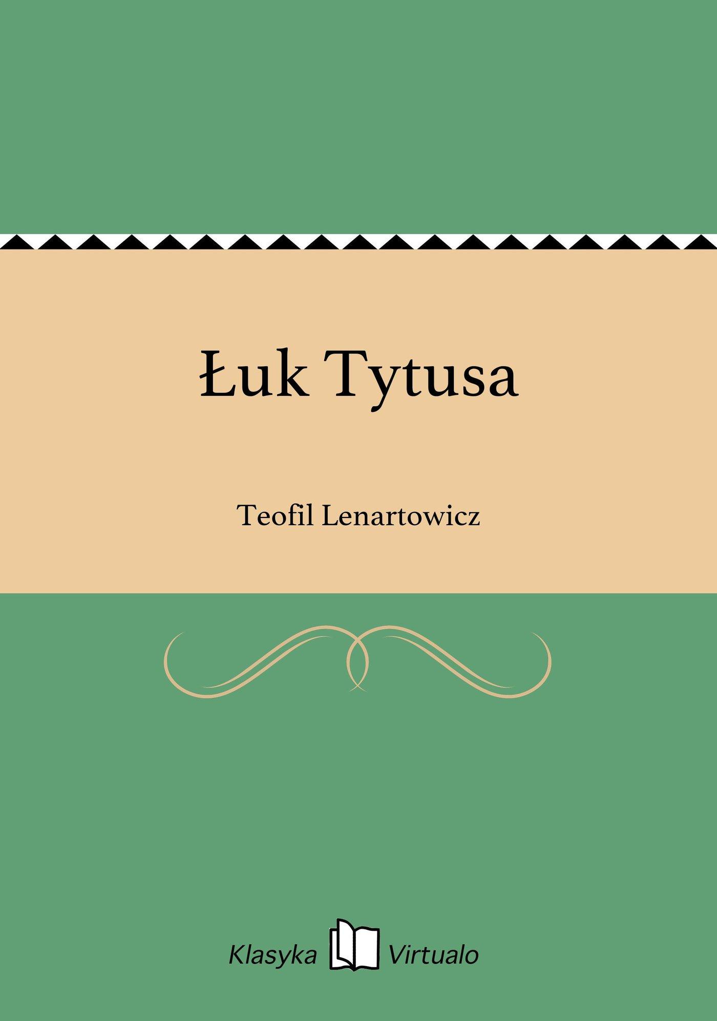 Łuk Tytusa - Ebook (Książka EPUB) do pobrania w formacie EPUB