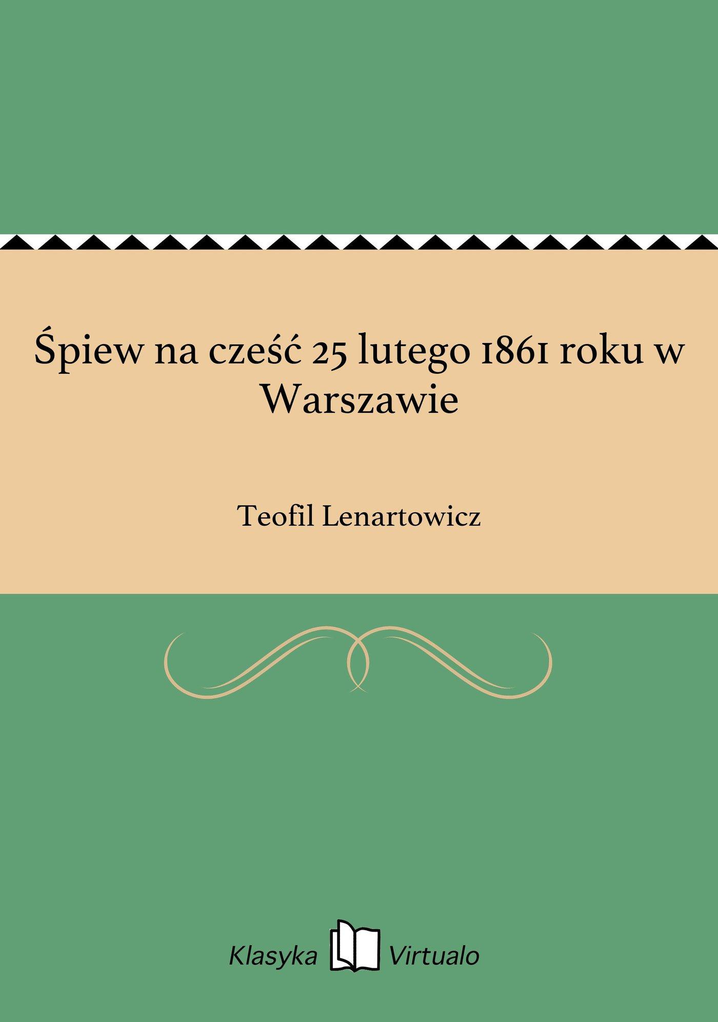 Śpiew na cześć 25 lutego 1861 roku w Warszawie - Ebook (Książka EPUB) do pobrania w formacie EPUB