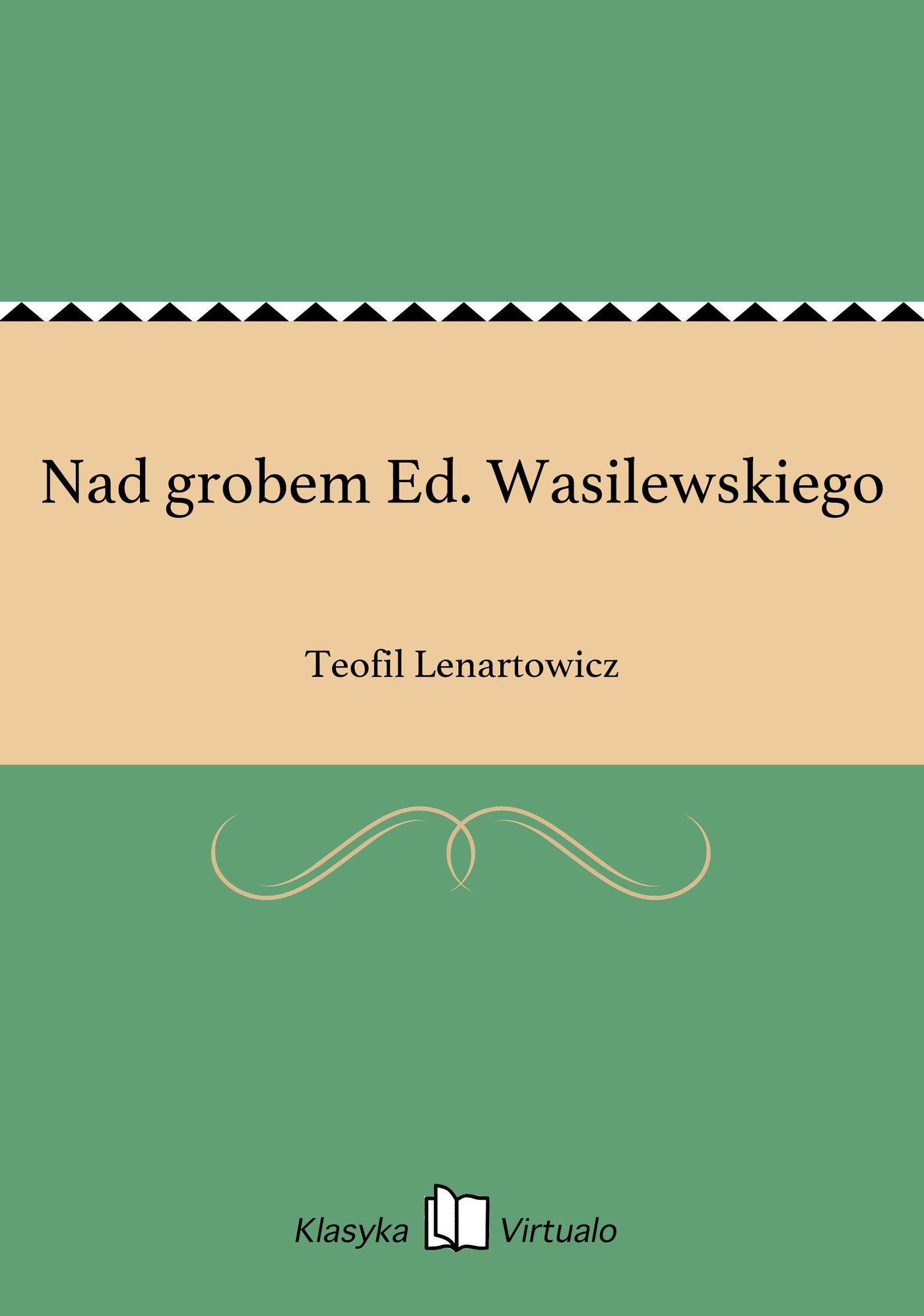 Nad grobem Ed. Wasilewskiego - Ebook (Książka EPUB) do pobrania w formacie EPUB