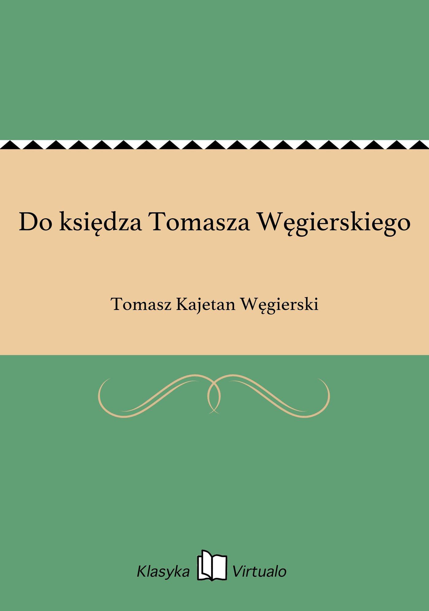 Do księdza Tomasza Węgierskiego - Ebook (Książka EPUB) do pobrania w formacie EPUB