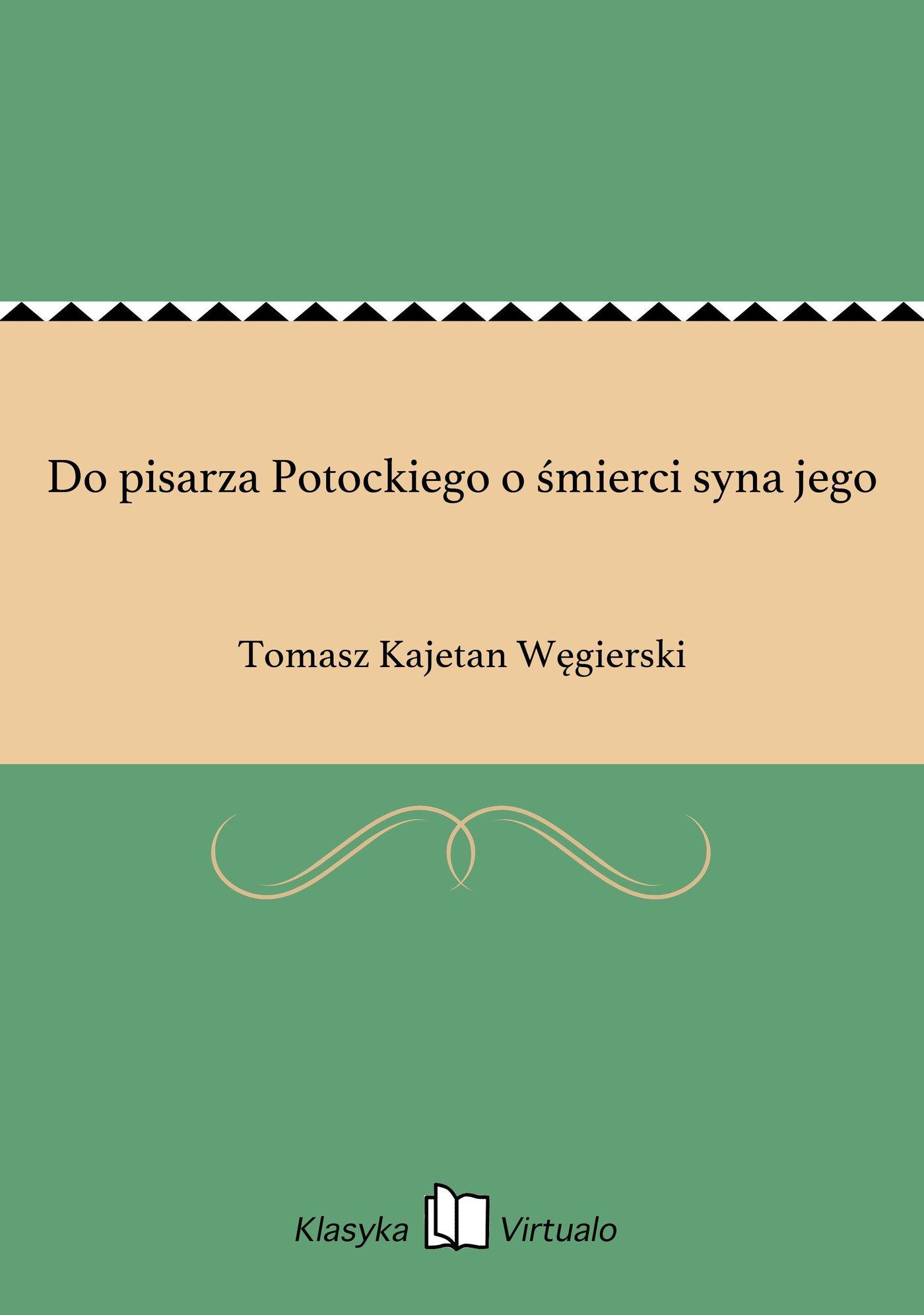 Do pisarza Potockiego o śmierci syna jego - Ebook (Książka EPUB) do pobrania w formacie EPUB