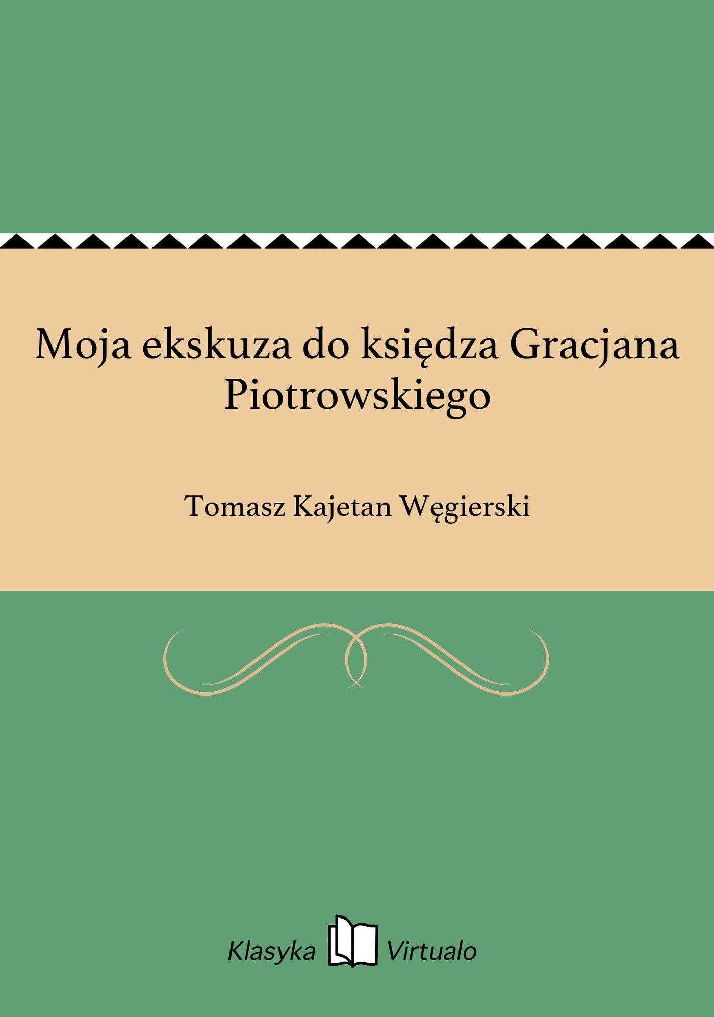 Moja ekskuza do księdza Gracjana Piotrowskiego - Ebook (Książka EPUB) do pobrania w formacie EPUB