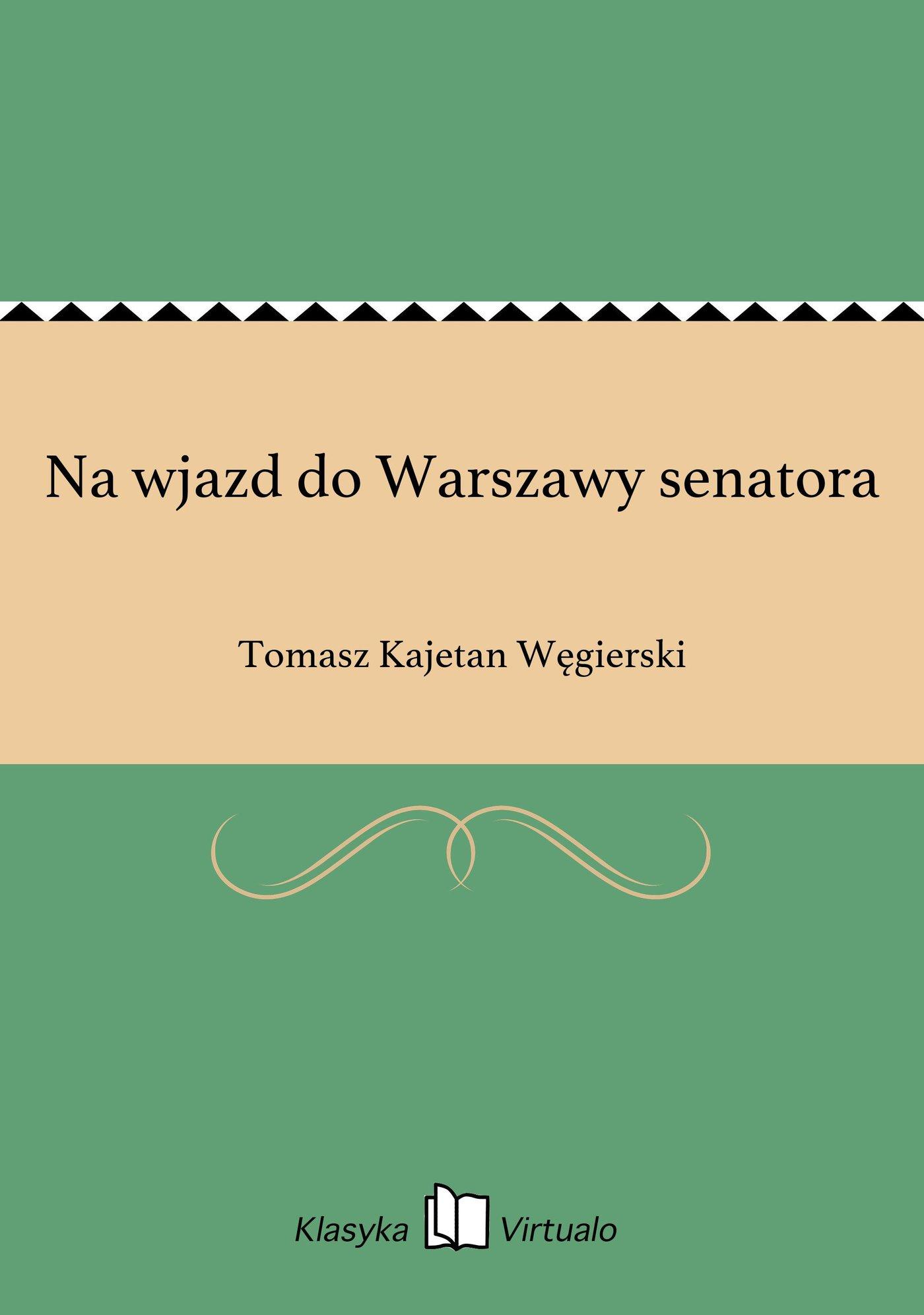 Na wjazd do Warszawy senatora - Ebook (Książka EPUB) do pobrania w formacie EPUB