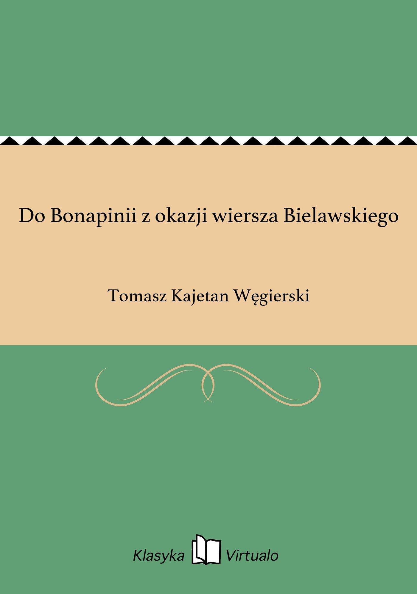 Do Bonapinii z okazji wiersza Bielawskiego - Ebook (Książka EPUB) do pobrania w formacie EPUB