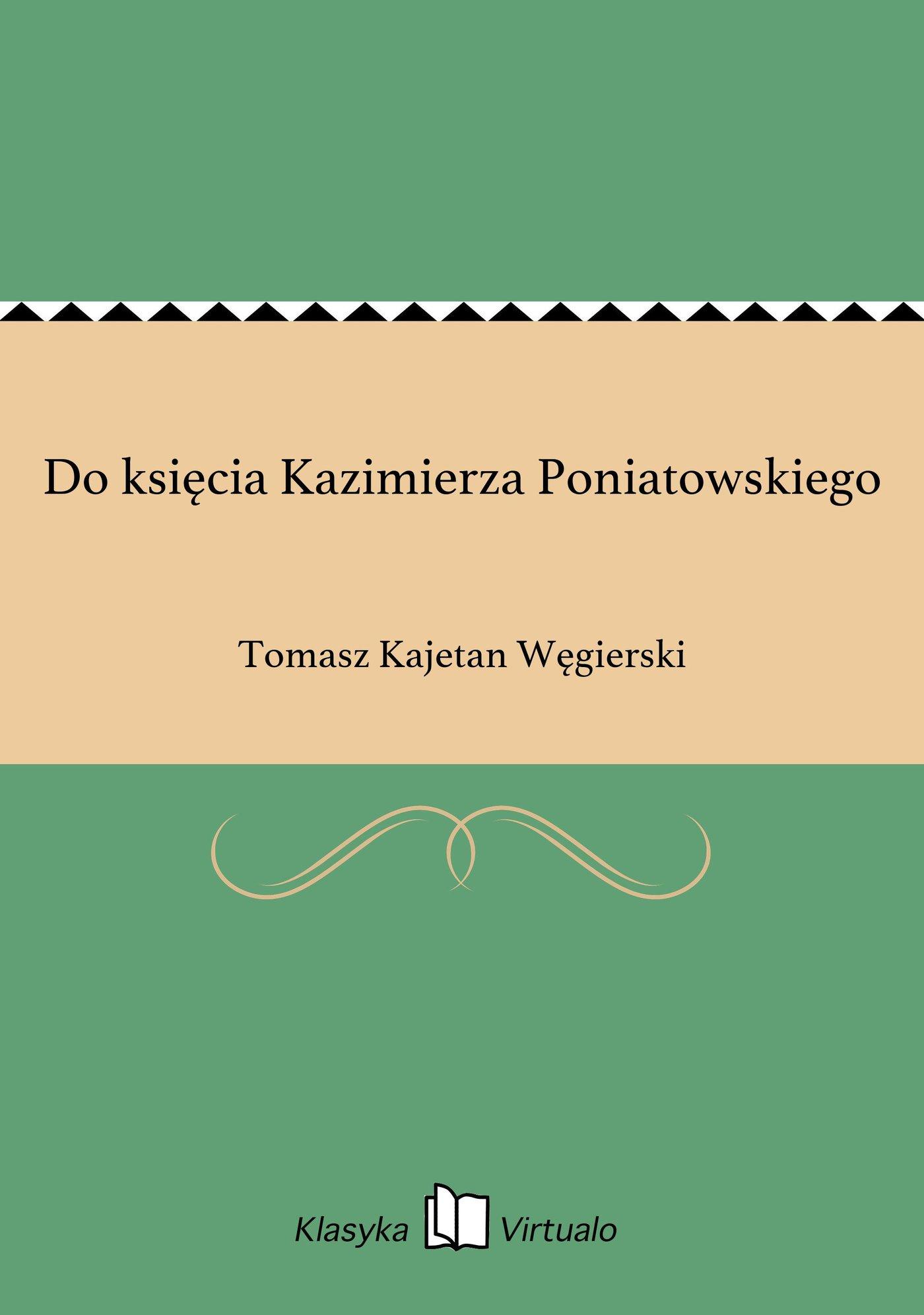 Do księcia Kazimierza Poniatowskiego - Ebook (Książka EPUB) do pobrania w formacie EPUB