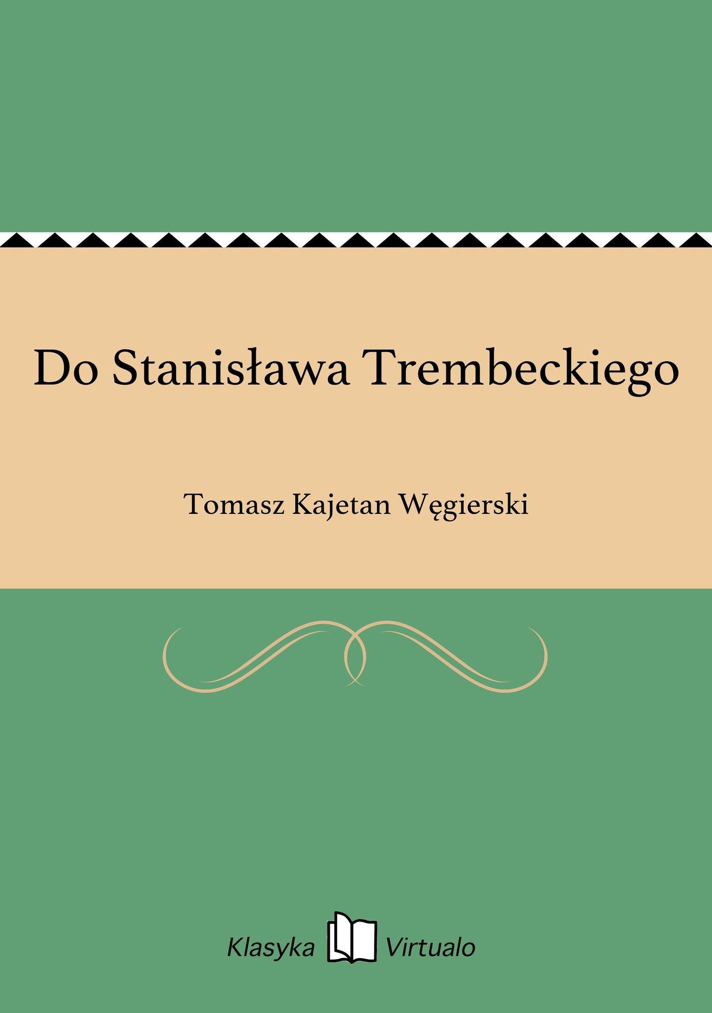 Do Stanisława Trembeckiego - Ebook (Książka EPUB) do pobrania w formacie EPUB