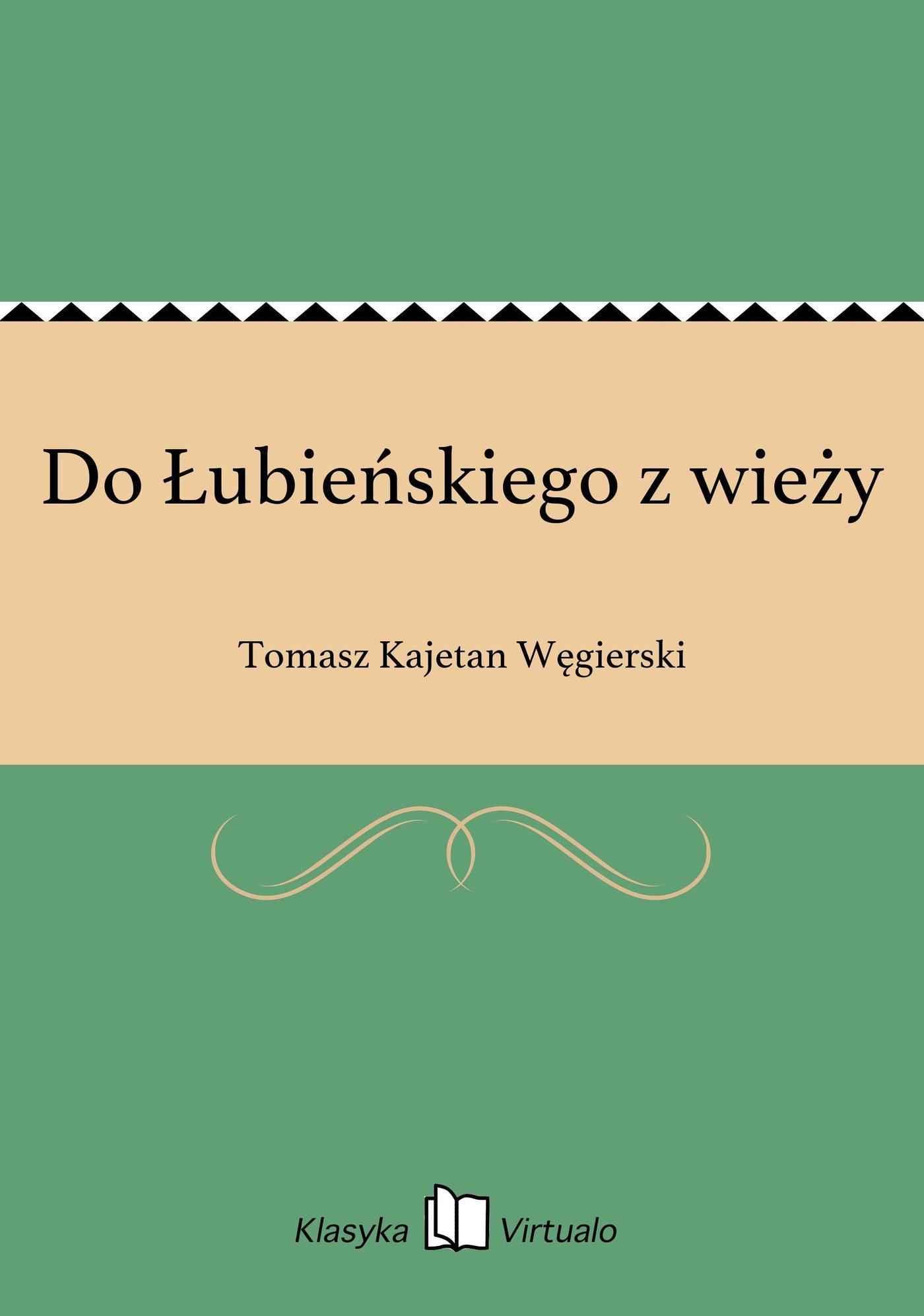 Do Łubieńskiego z wieży - Ebook (Książka EPUB) do pobrania w formacie EPUB