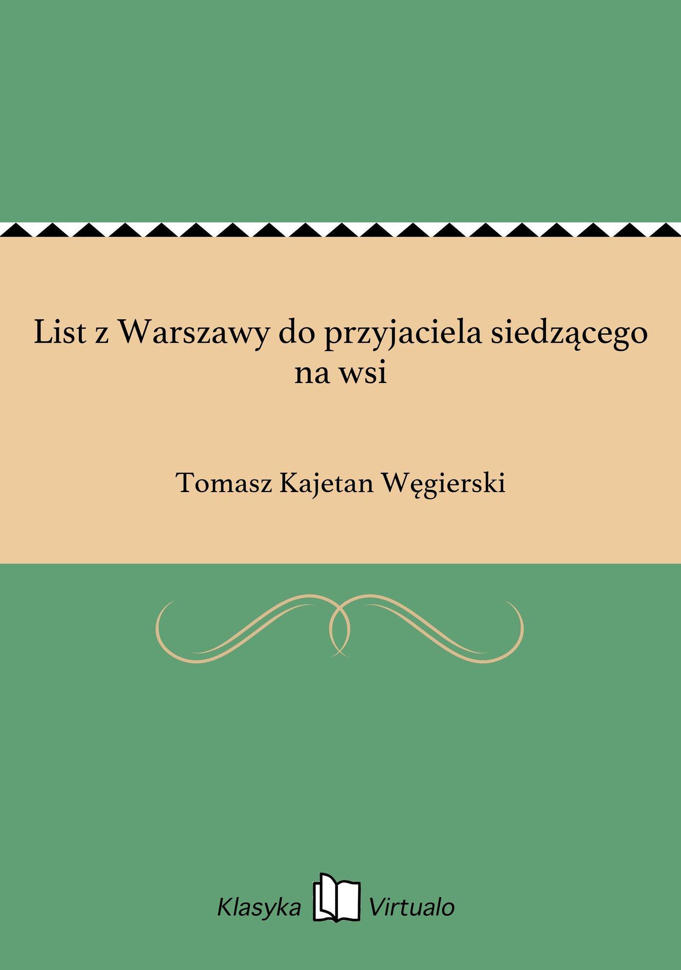 List z Warszawy do przyjaciela siedzącego na wsi - Ebook (Książka EPUB) do pobrania w formacie EPUB
