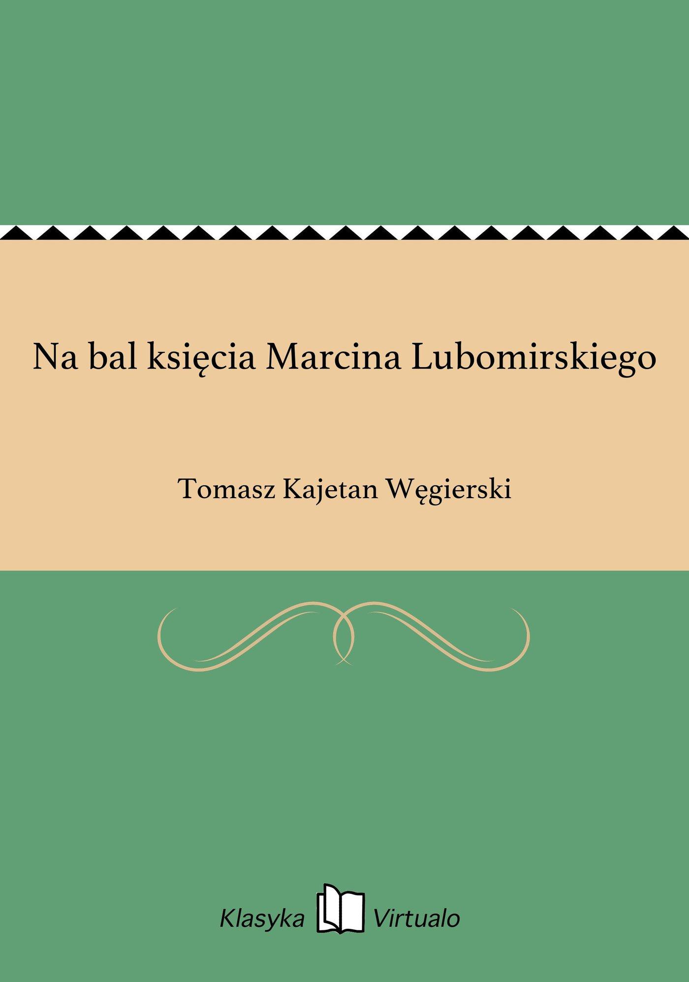 Na bal księcia Marcina Lubomirskiego - Ebook (Książka EPUB) do pobrania w formacie EPUB