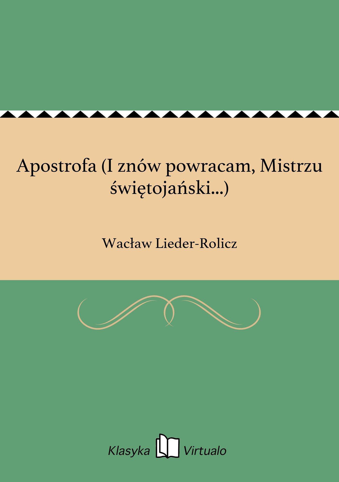 Apostrofa (I znów powracam, Mistrzu świętojański...) - Ebook (Książka EPUB) do pobrania w formacie EPUB