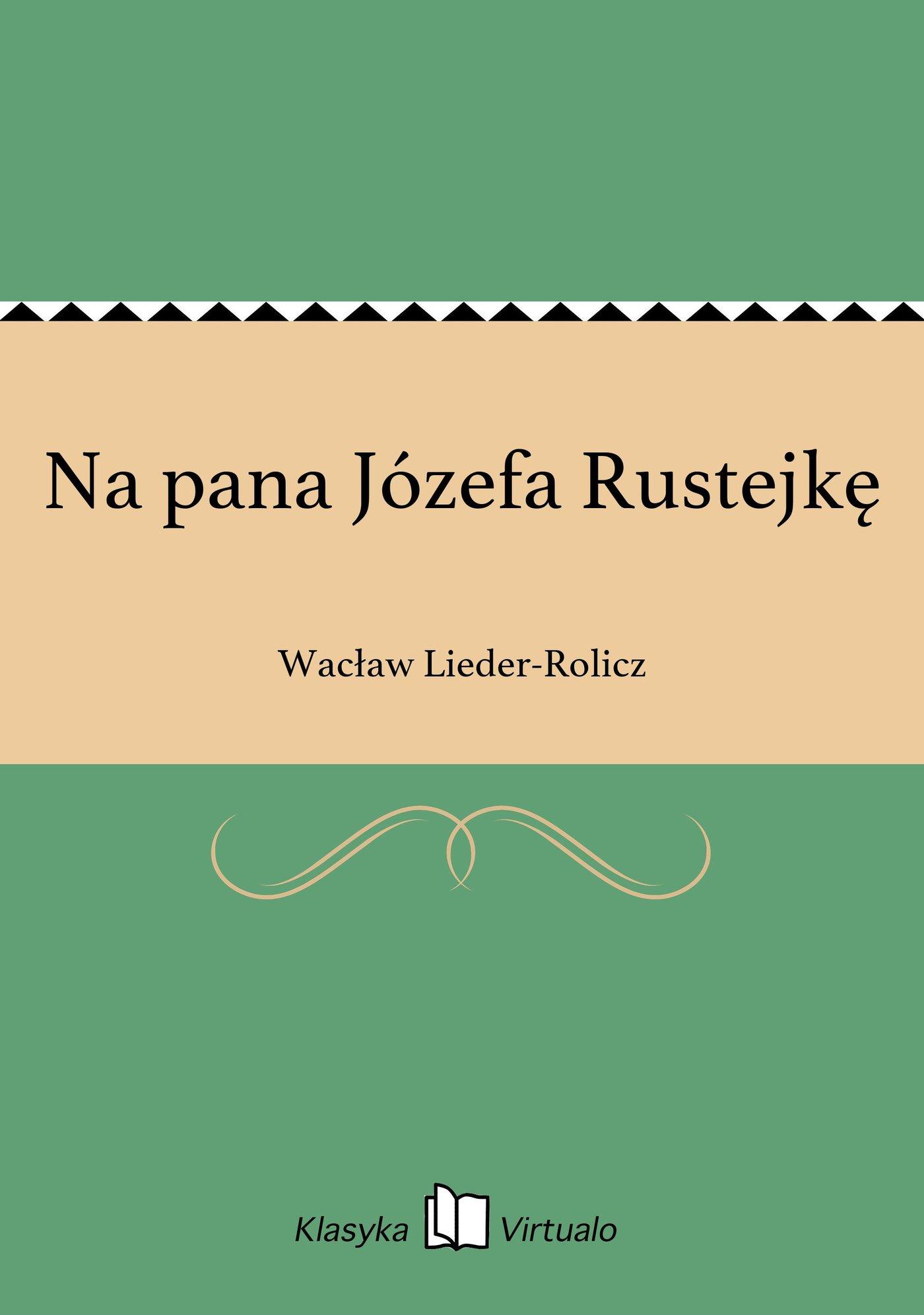 Na pana Józefa Rustejkę - Ebook (Książka EPUB) do pobrania w formacie EPUB