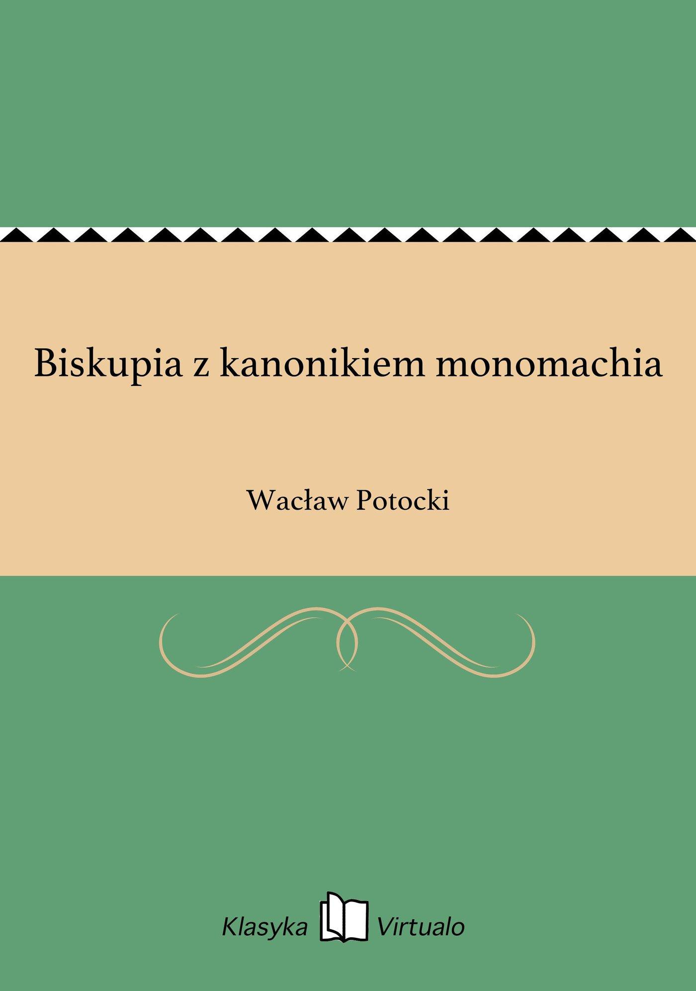 Biskupia z kanonikiem monomachia - Ebook (Książka EPUB) do pobrania w formacie EPUB