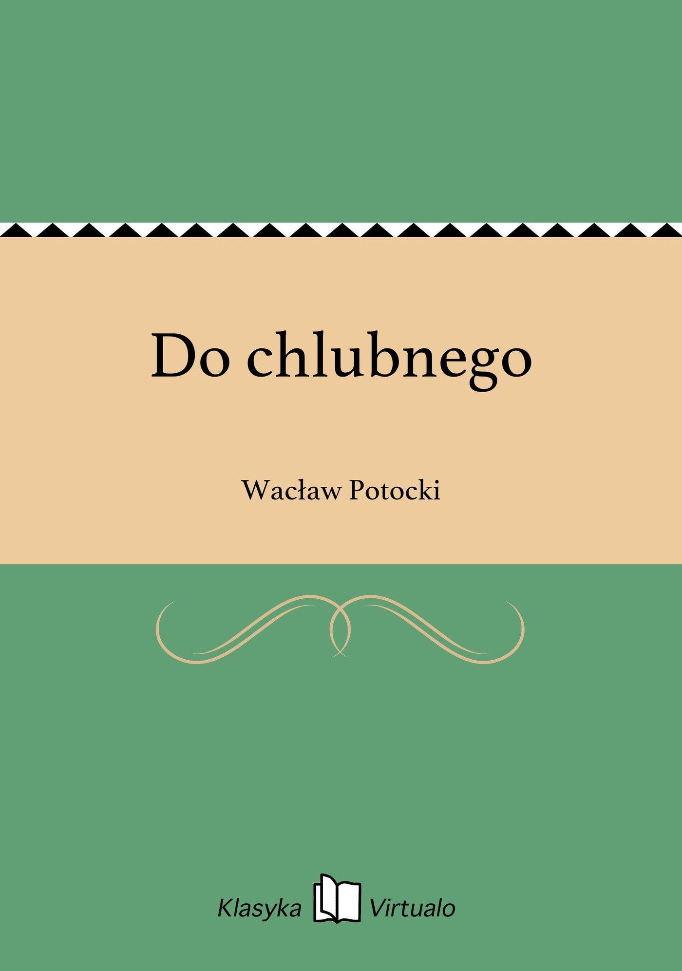 Do chlubnego - Ebook (Książka EPUB) do pobrania w formacie EPUB