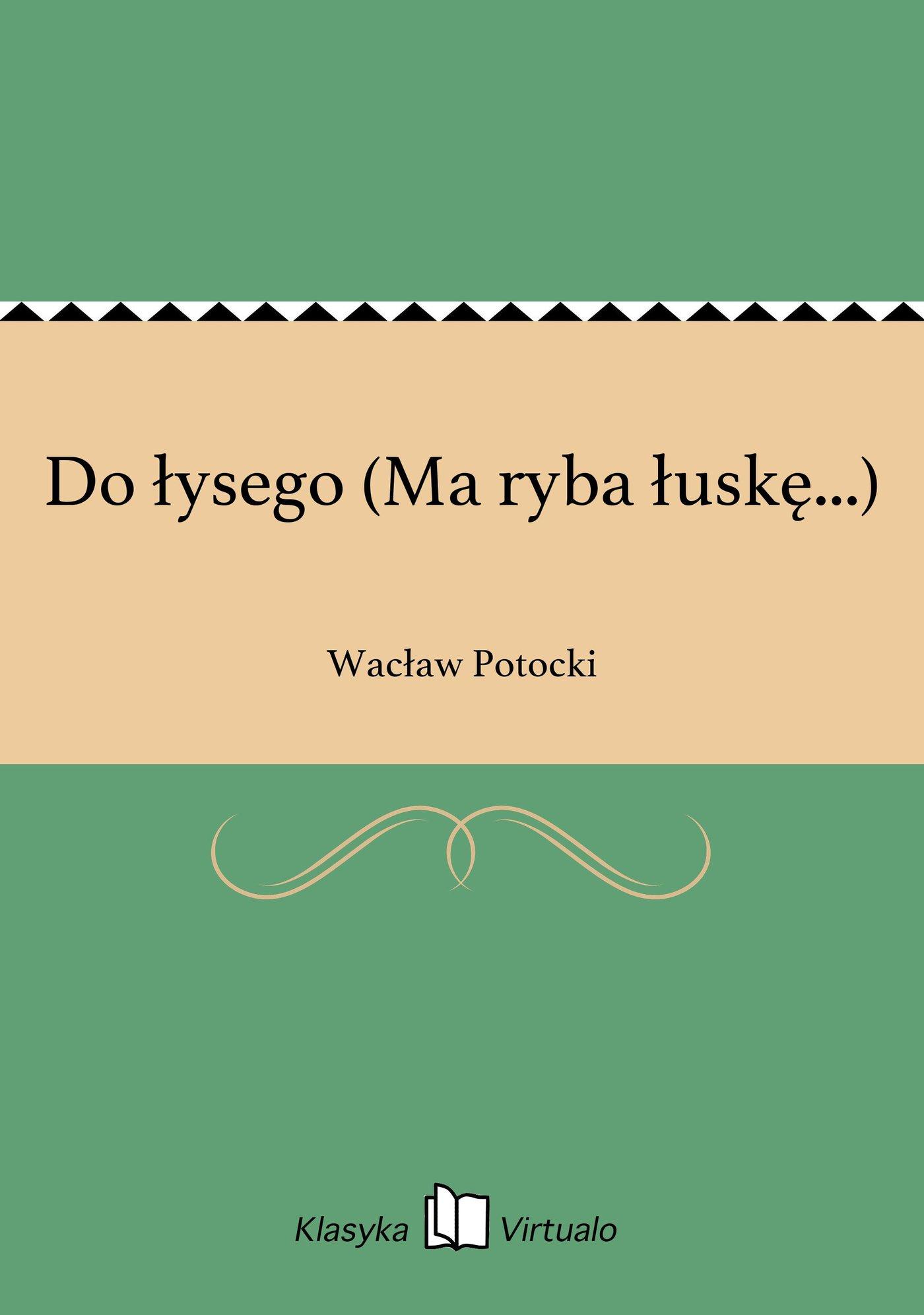 Do łysego (Ma ryba łuskę...) - Ebook (Książka EPUB) do pobrania w formacie EPUB
