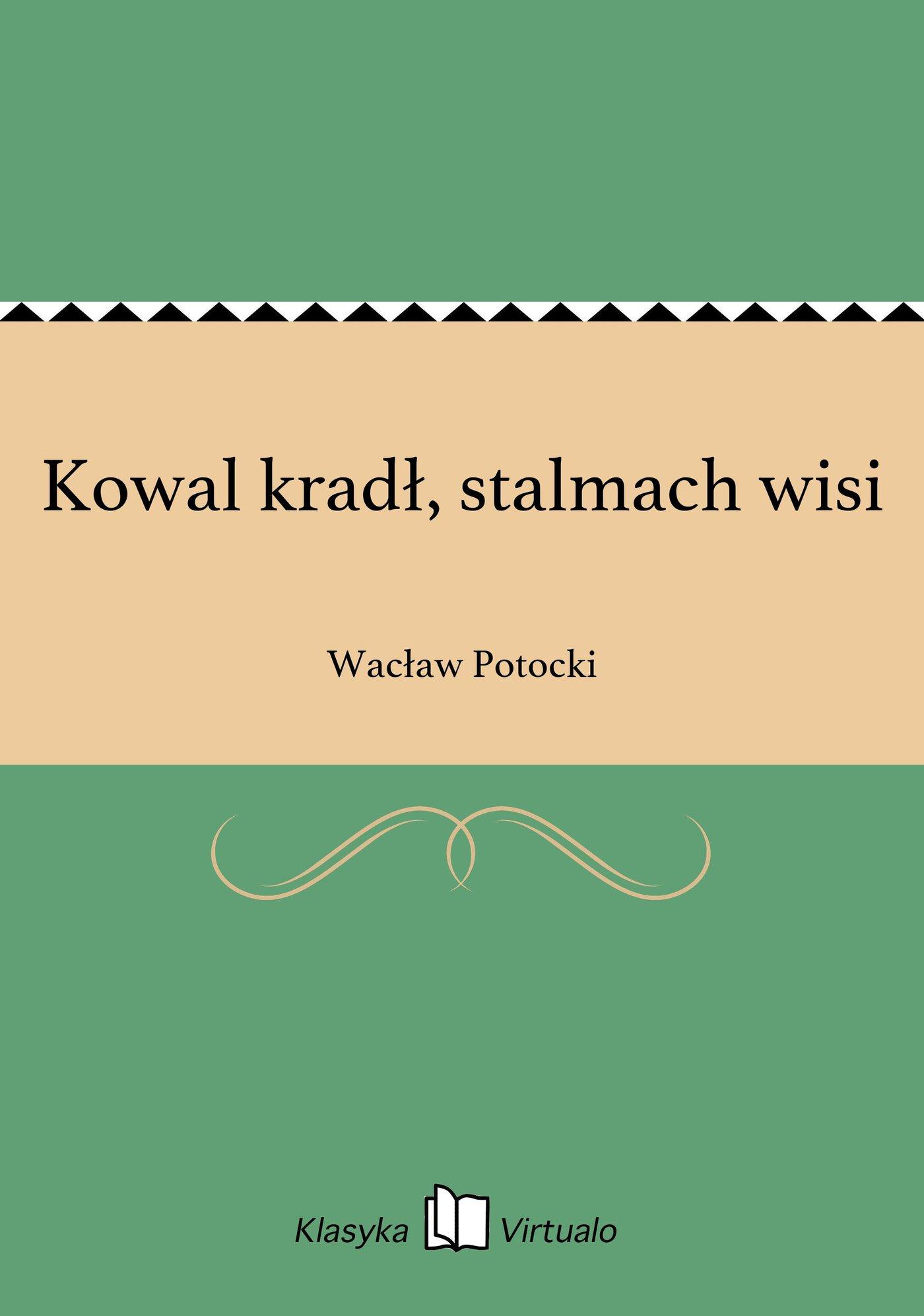 Kowal kradł, stalmach wisi - Ebook (Książka EPUB) do pobrania w formacie EPUB