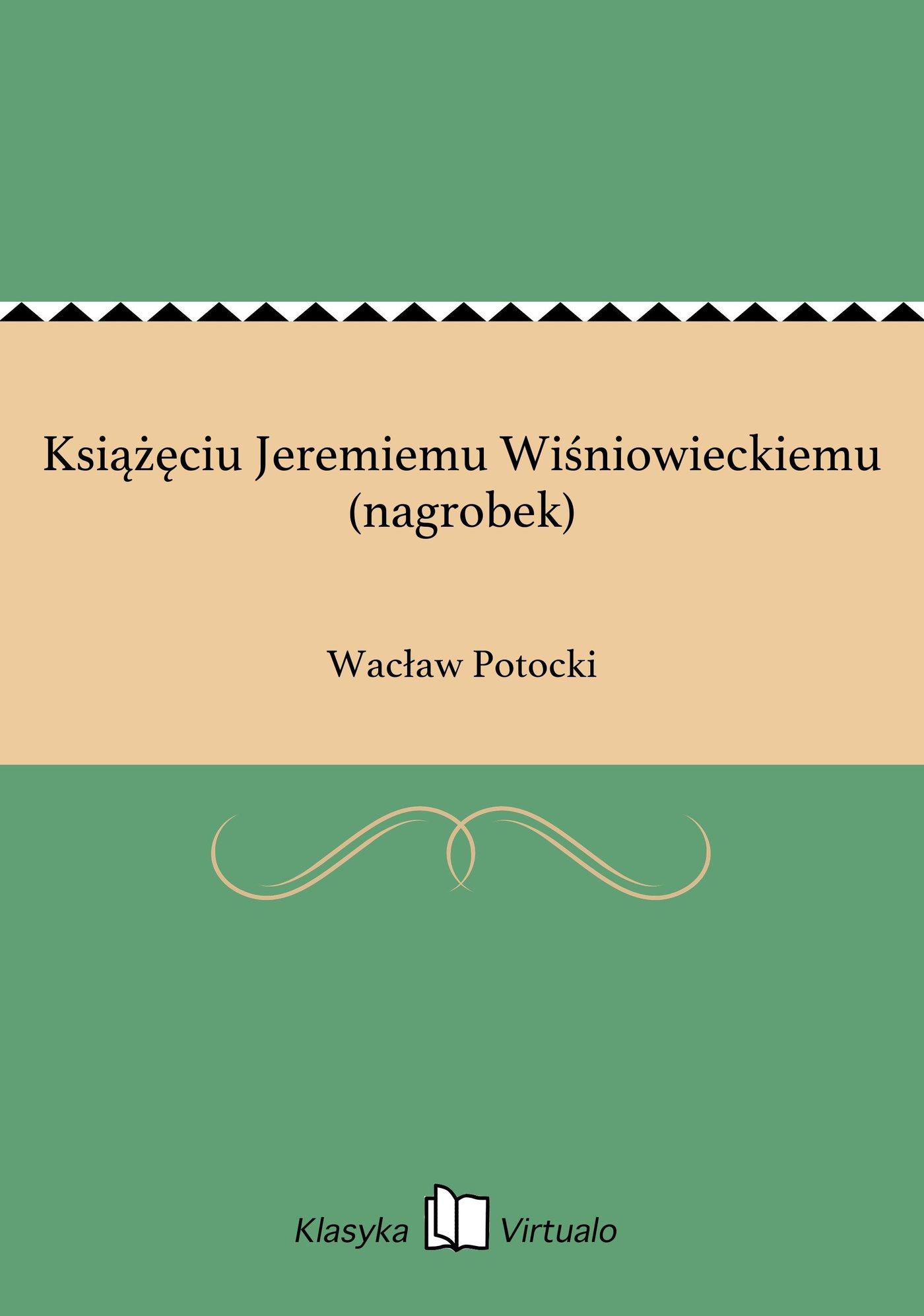 Książęciu Jeremiemu Wiśniowieckiemu (nagrobek) - Ebook (Książka EPUB) do pobrania w formacie EPUB