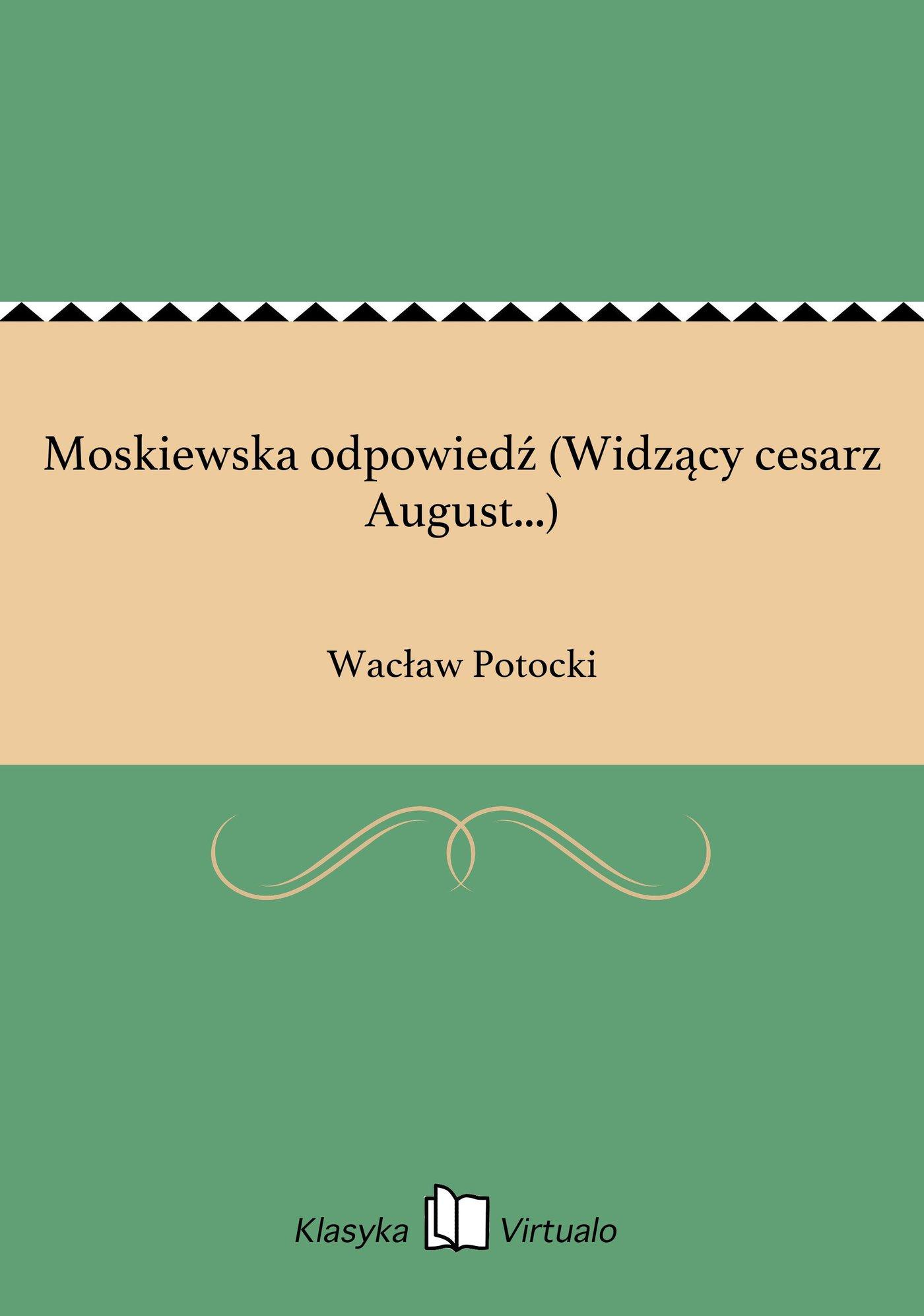 Moskiewska odpowiedź (Widzący cesarz August...) - Ebook (Książka EPUB) do pobrania w formacie EPUB