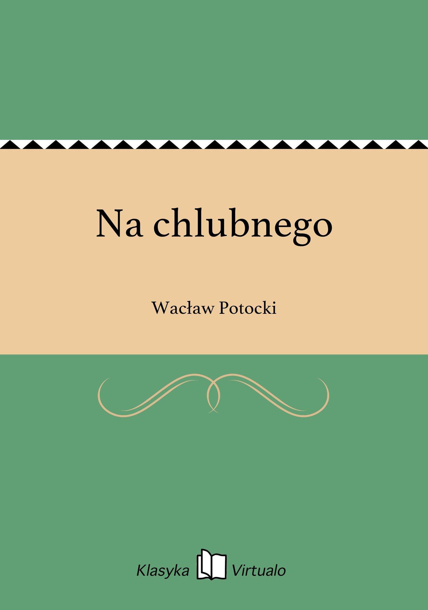 Na chlubnego - Ebook (Książka EPUB) do pobrania w formacie EPUB