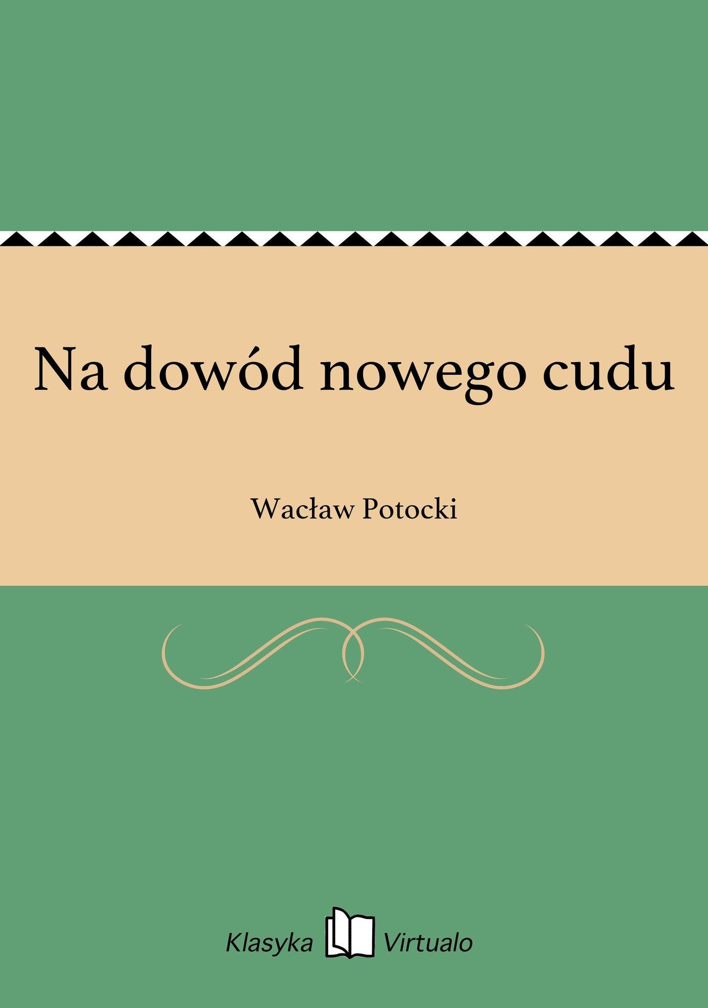 Na dowód nowego cudu - Ebook (Książka EPUB) do pobrania w formacie EPUB