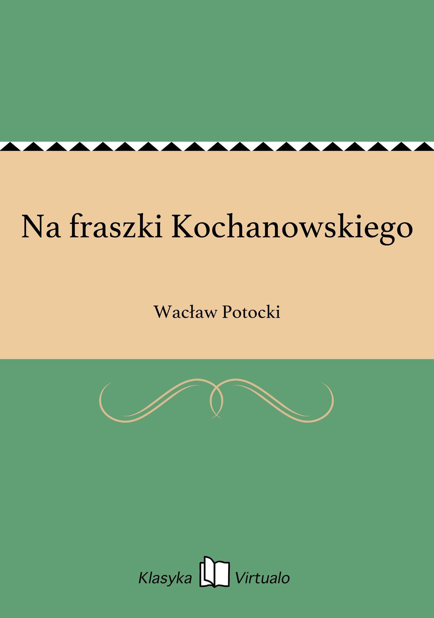 Na fraszki Kochanowskiego - Ebook (Książka EPUB) do pobrania w formacie EPUB