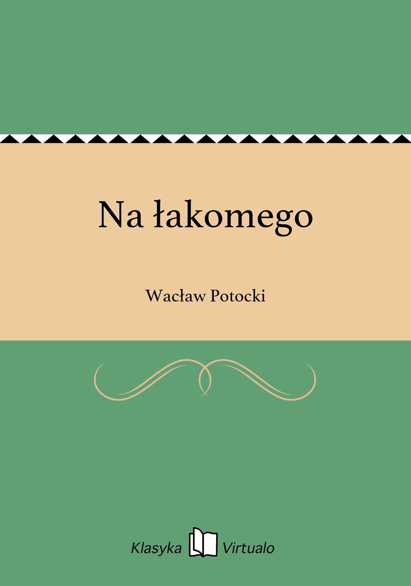 Na łakomego - Ebook (Książka EPUB) do pobrania w formacie EPUB