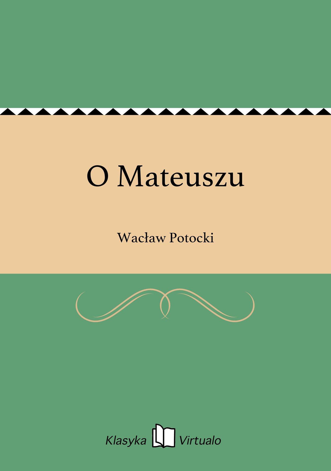O Mateuszu - Ebook (Książka EPUB) do pobrania w formacie EPUB