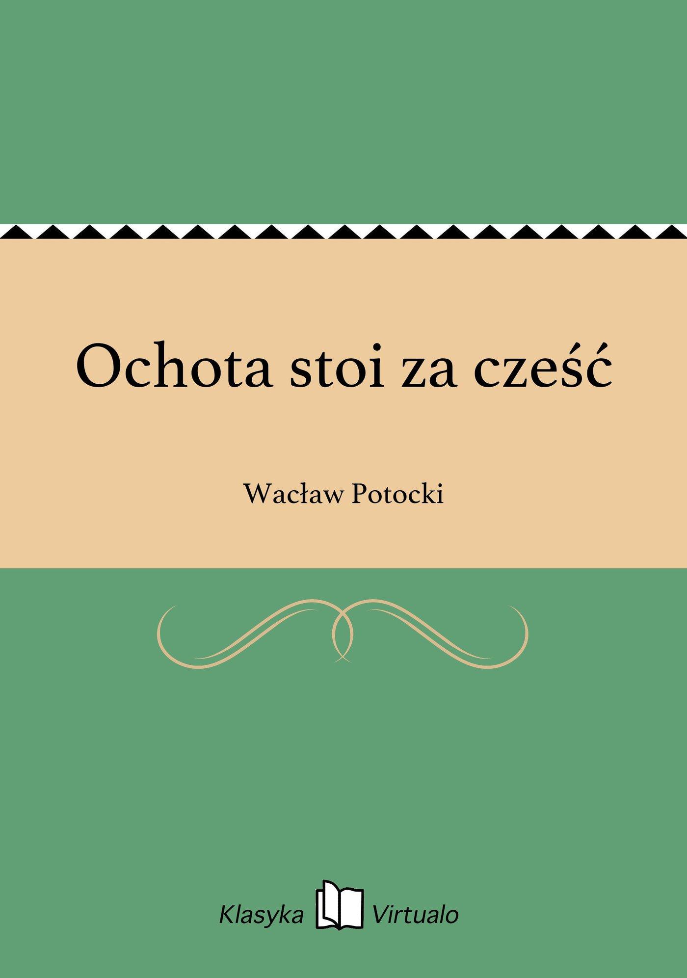 Ochota stoi za cześć - Ebook (Książka EPUB) do pobrania w formacie EPUB