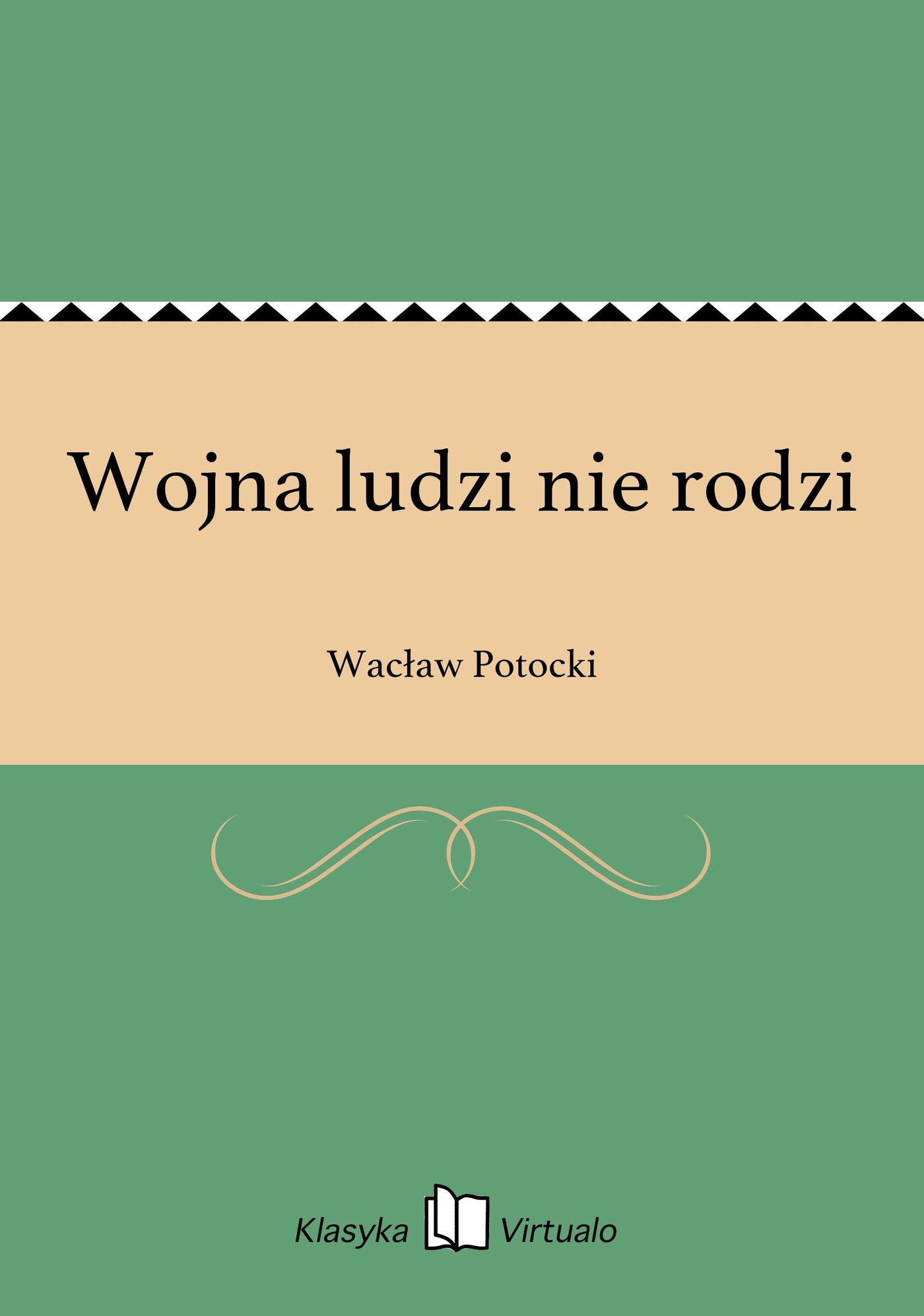 Wojna ludzi nie rodzi - Ebook (Książka EPUB) do pobrania w formacie EPUB