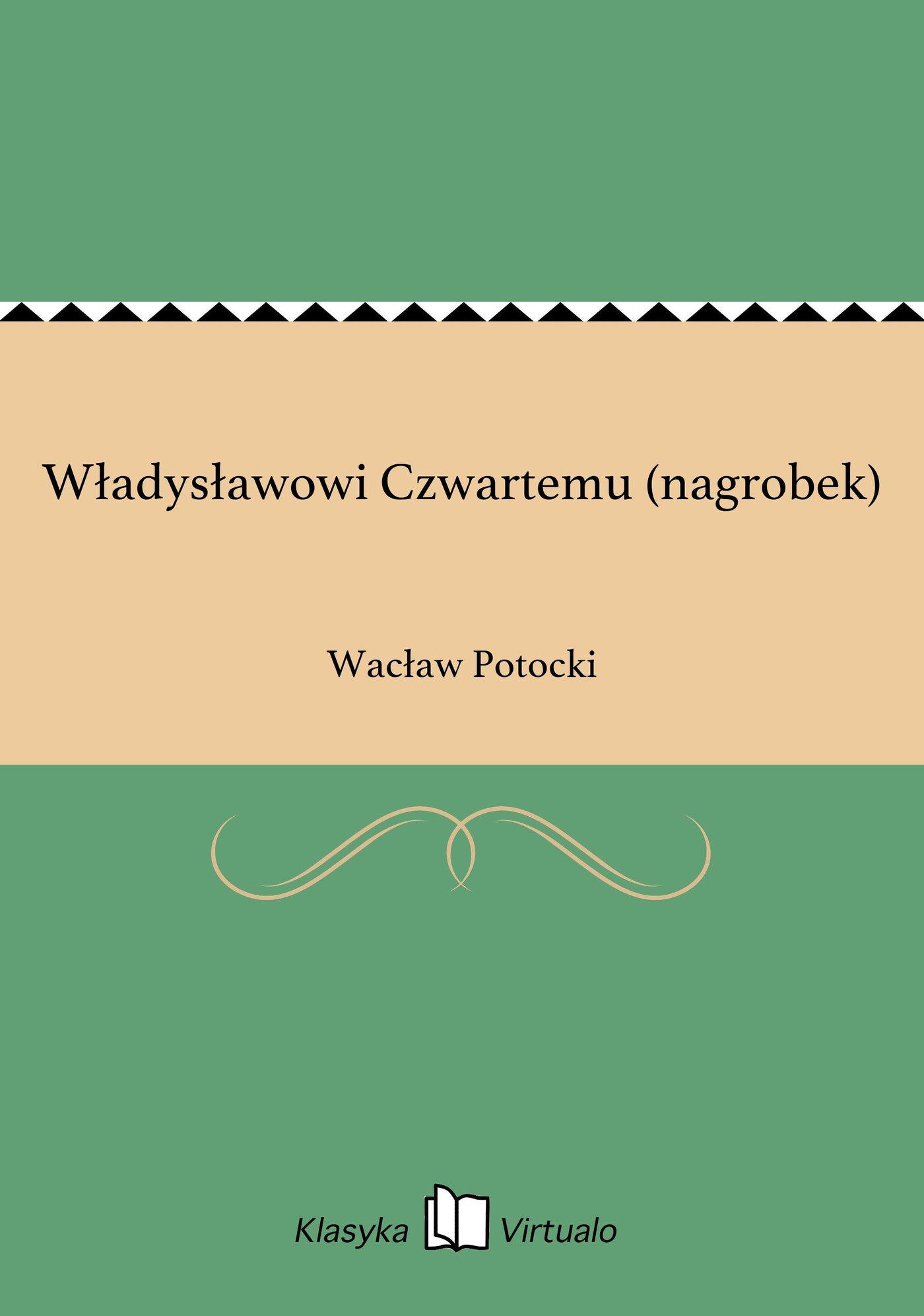 Władysławowi Czwartemu (nagrobek) - Ebook (Książka EPUB) do pobrania w formacie EPUB