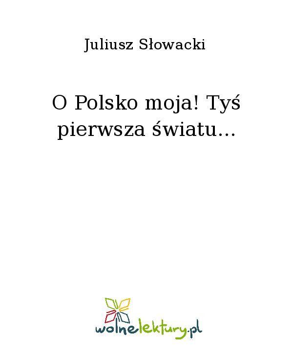O Polsko moja! Tyś pierwsza światu... - Ebook (Książka EPUB) do pobrania w formacie EPUB