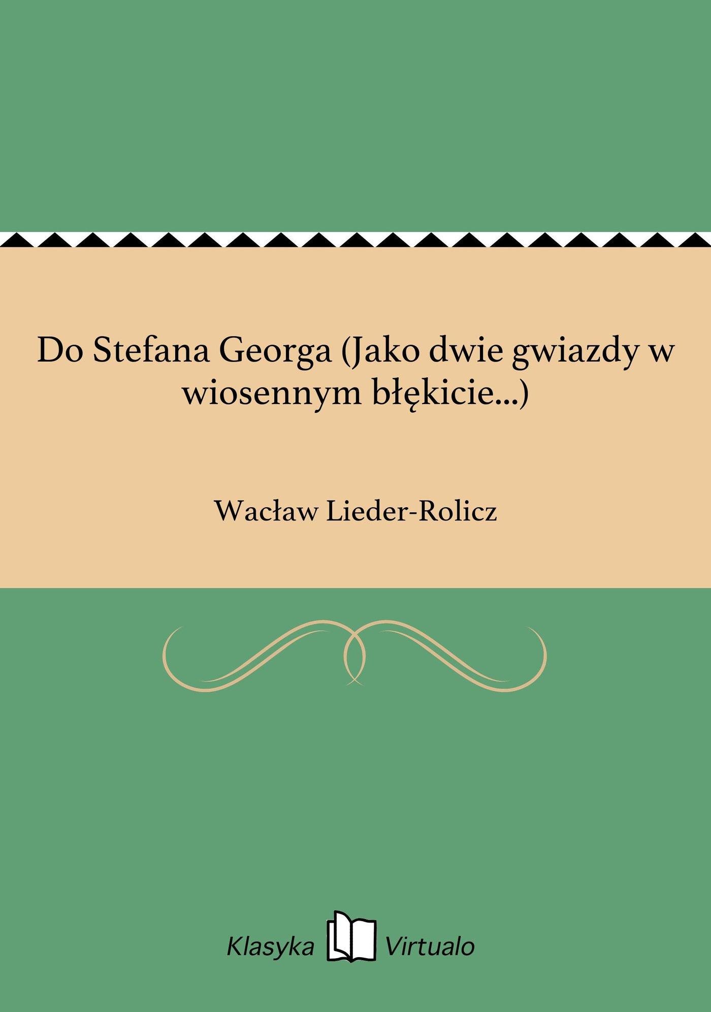 Do Stefana Georga (Jako dwie gwiazdy w wiosennym błękicie...) - Ebook (Książka EPUB) do pobrania w formacie EPUB