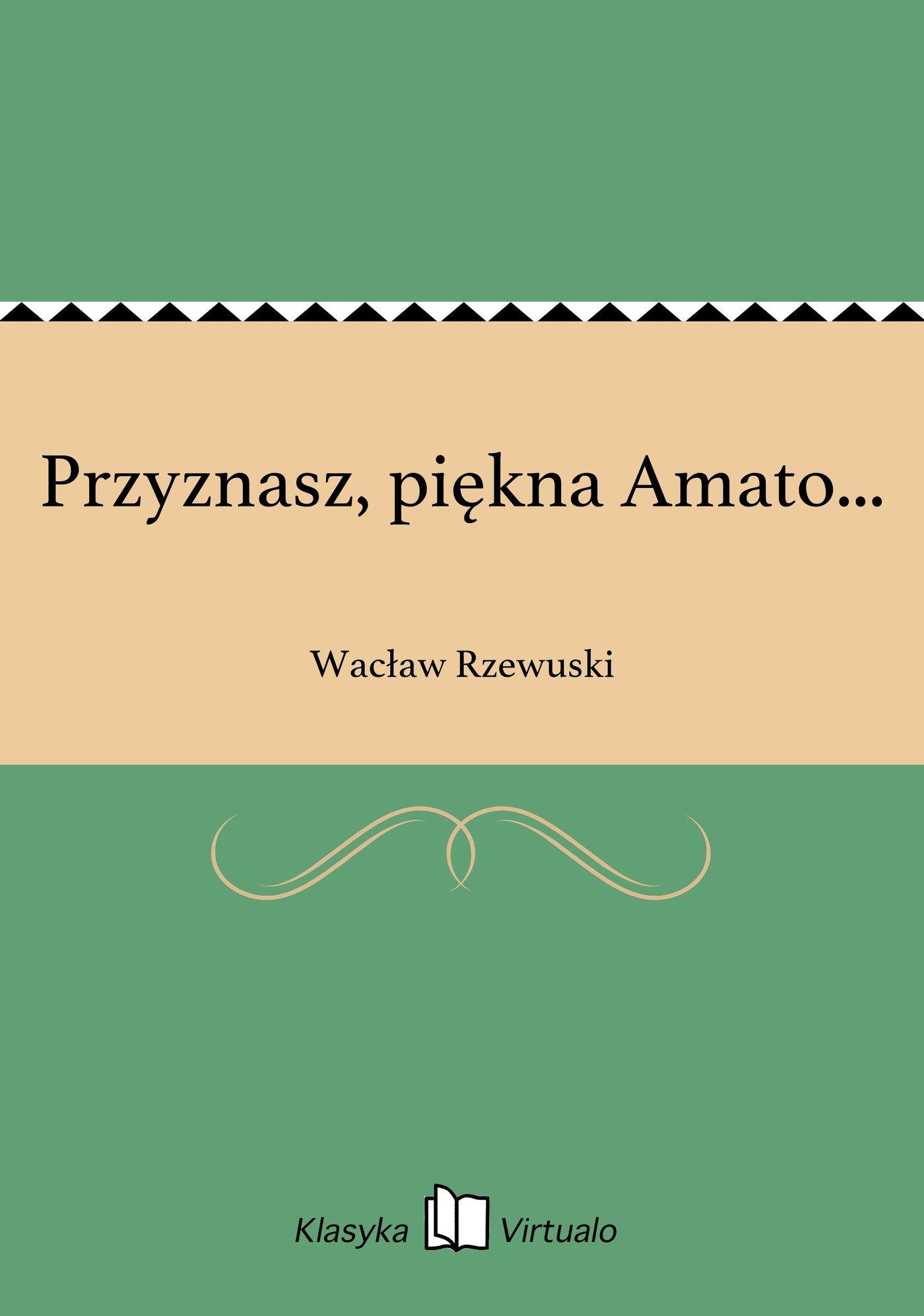 Przyznasz, piękna Amato... - Ebook (Książka EPUB) do pobrania w formacie EPUB