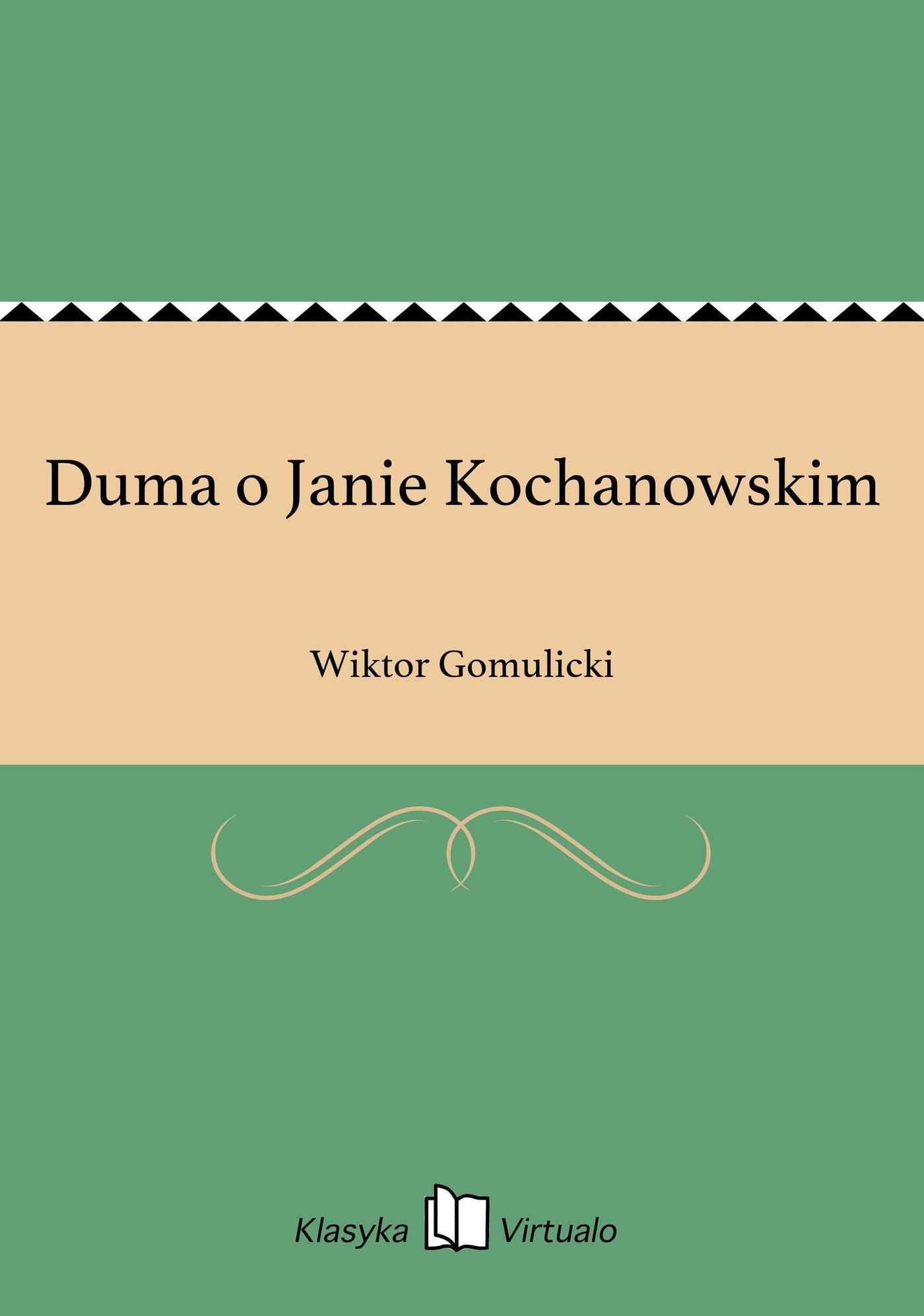 Duma o Janie Kochanowskim - Ebook (Książka EPUB) do pobrania w formacie EPUB