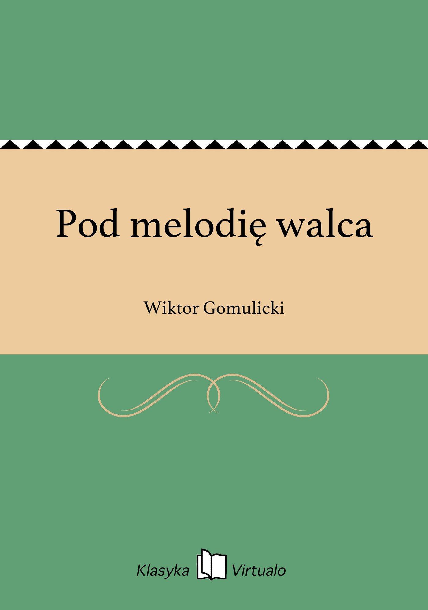 Pod melodię walca - Ebook (Książka EPUB) do pobrania w formacie EPUB