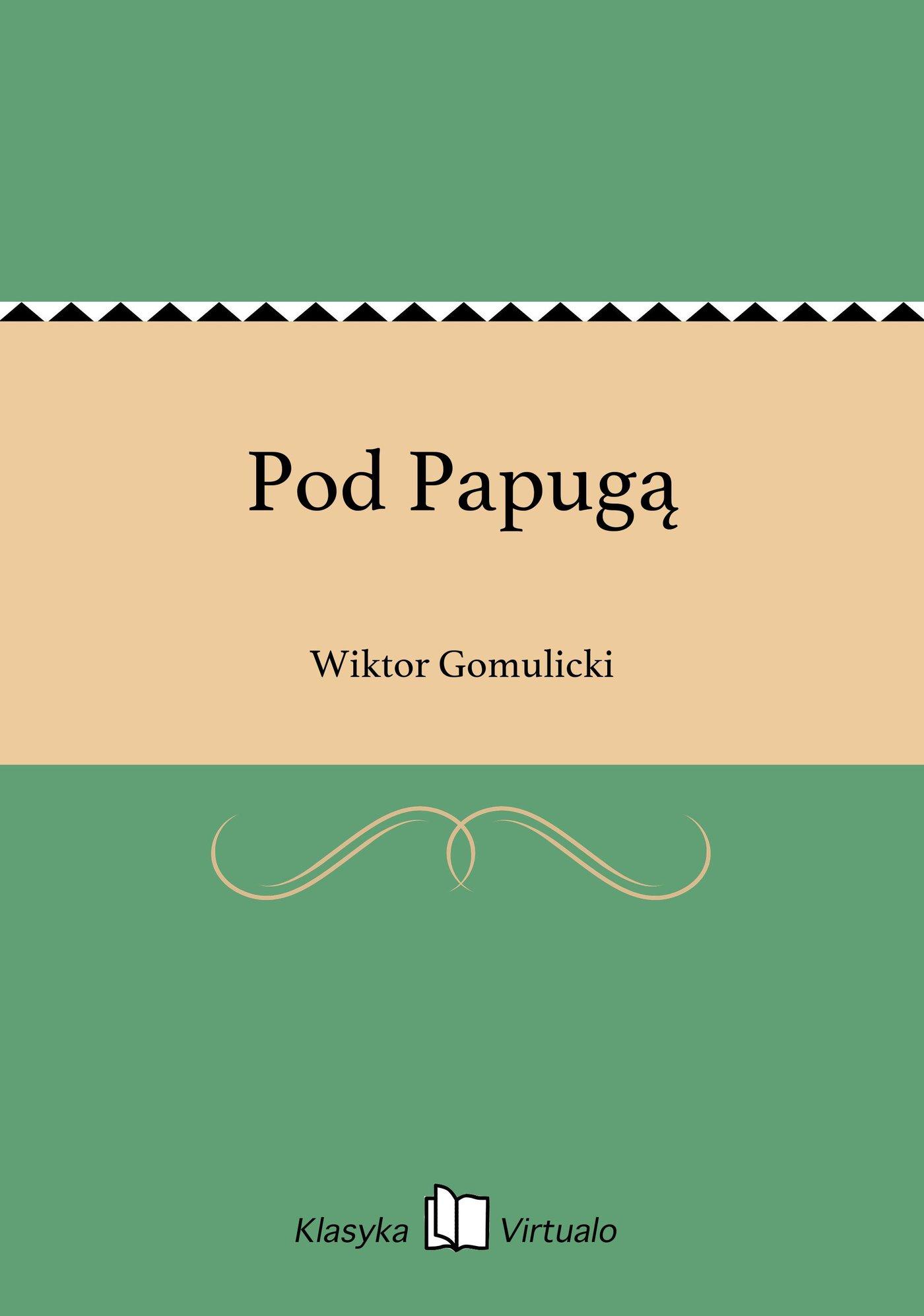 Pod Papugą - Ebook (Książka EPUB) do pobrania w formacie EPUB